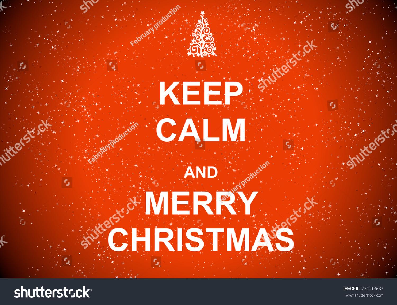 Keep Calm Merry Christmas Stock Illustration 234013633 - Shutterstock