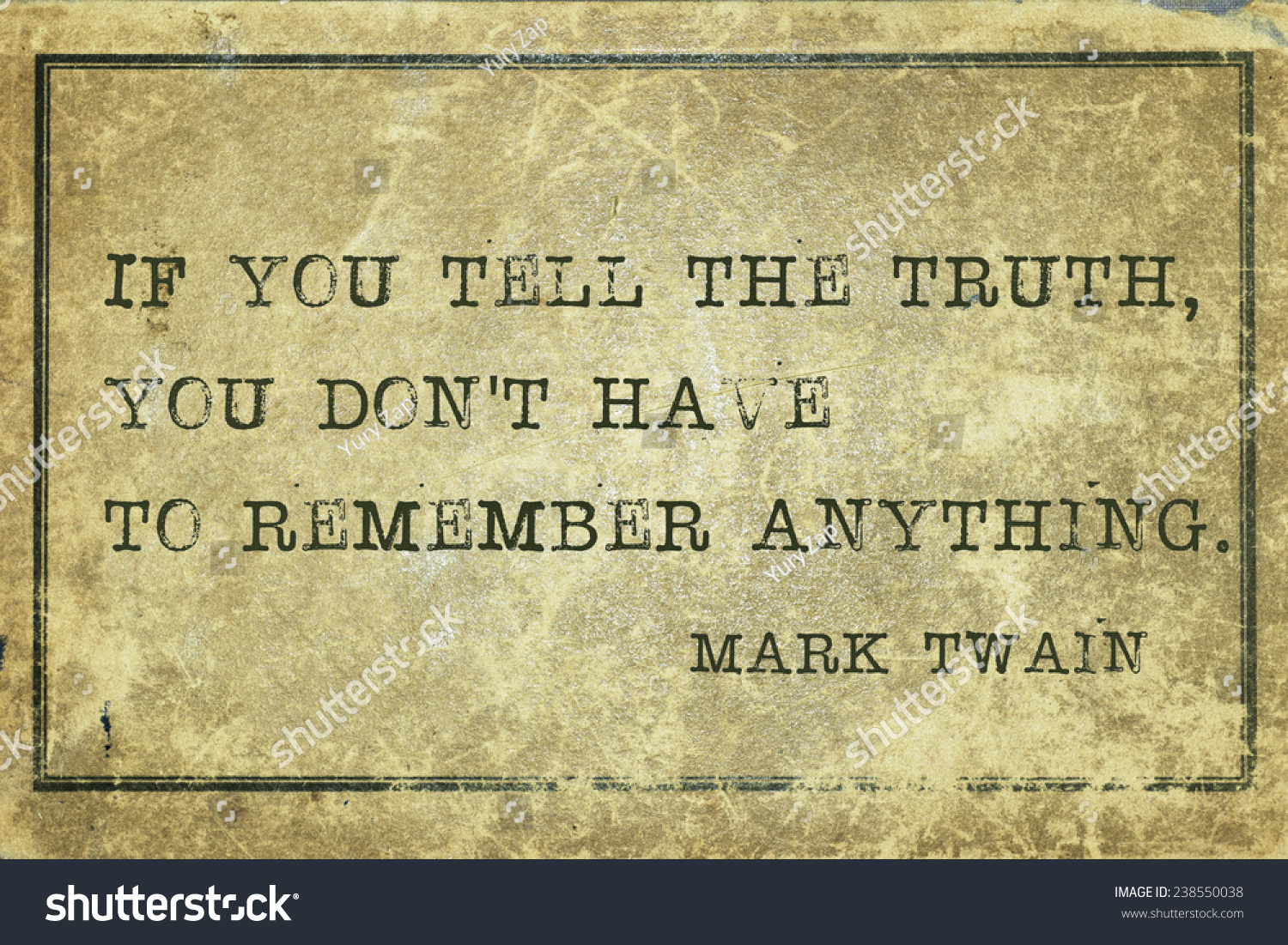 if you tell the truth  - famous Mark Twain quote printed on grunge vintage cardboard