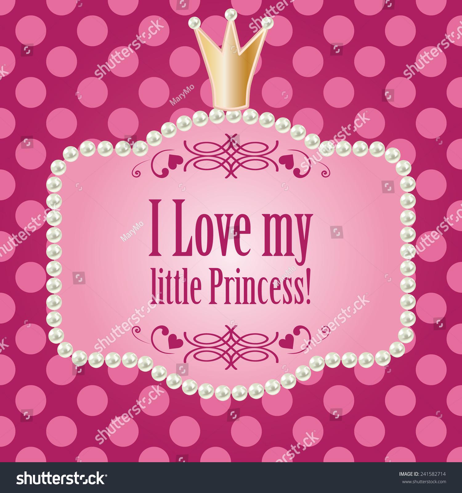 Love My Little Princess Card Baby Stock Vector 241582714 - Shutterstock