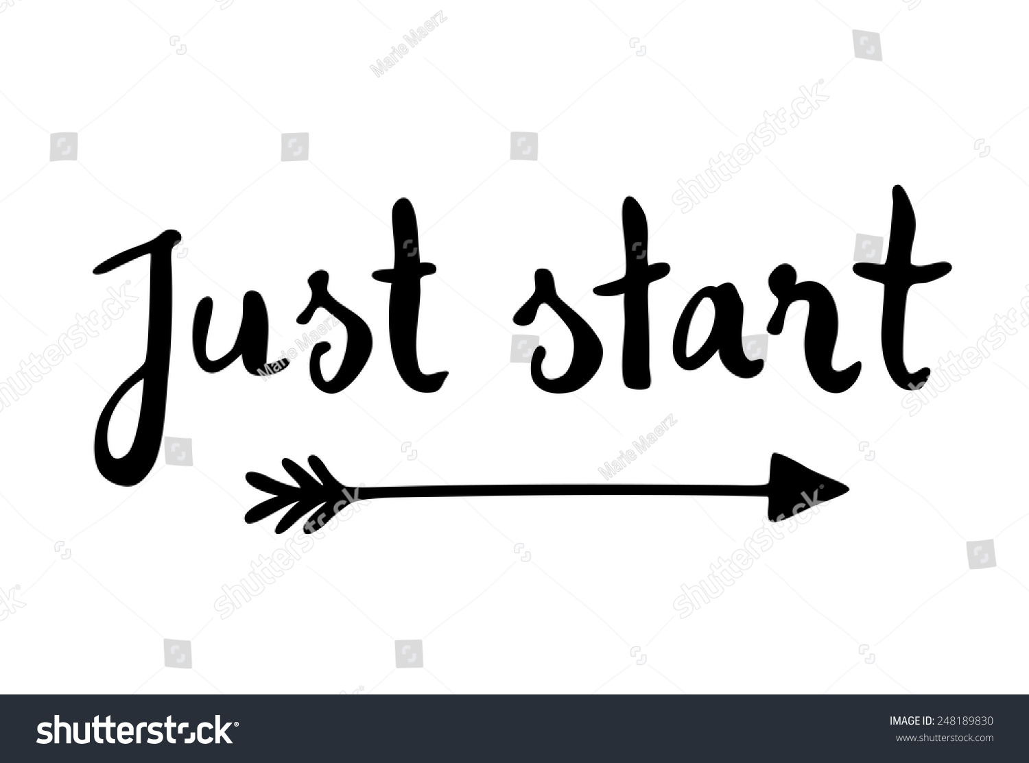 Just Start Motivational Quote Written Calligraphy Stock