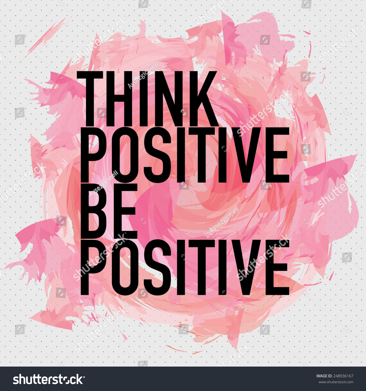 Positive Quote Think Positive Be Positive Quote Typographic Stock Vector