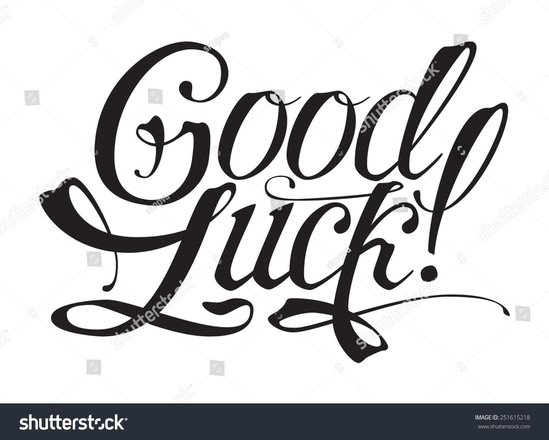 "Good Luck!"" Unique Hand Written Calligraphy. Vector Illustration ..."