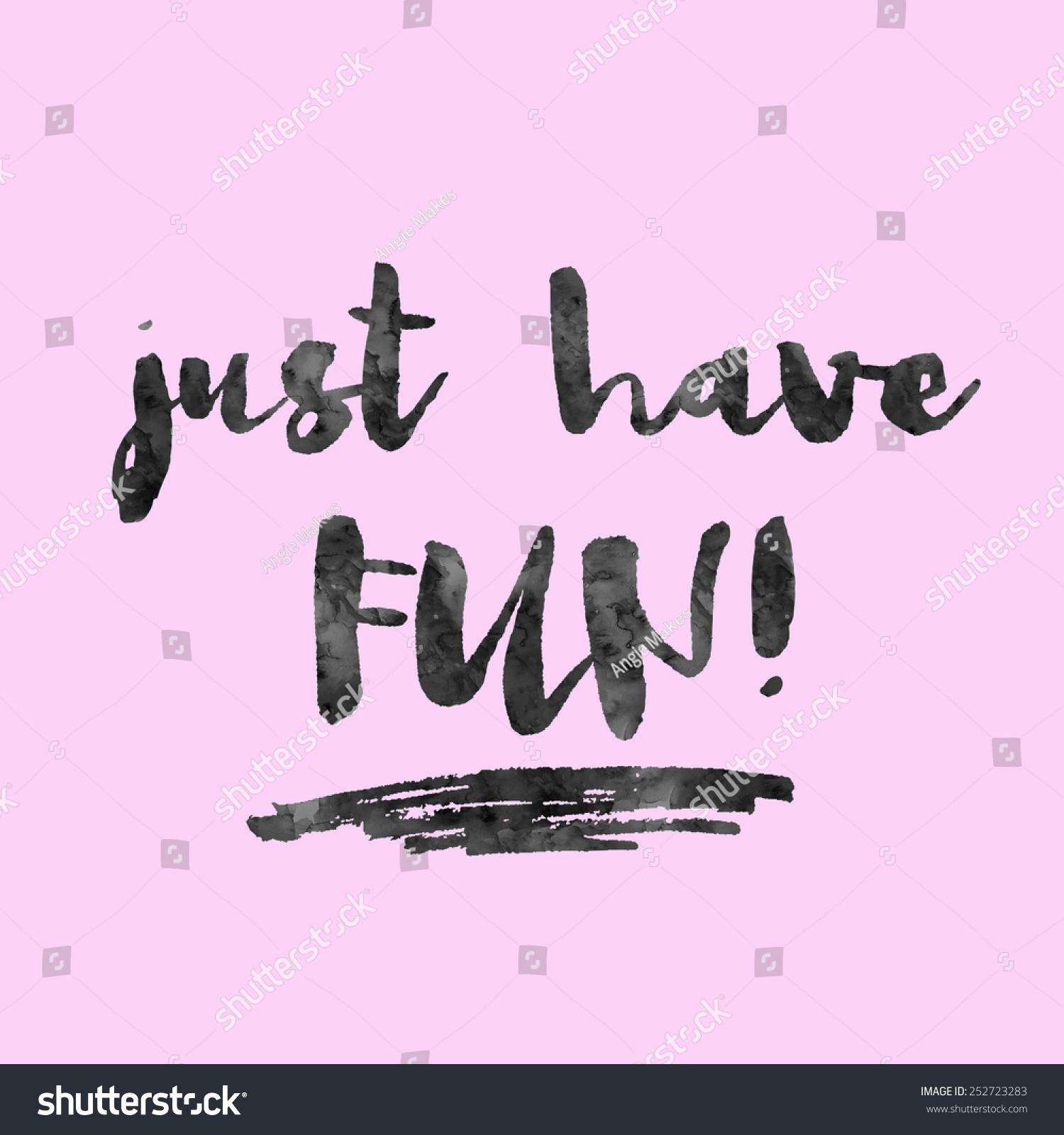 just have fun modern brush lettering stock illustration 252723283