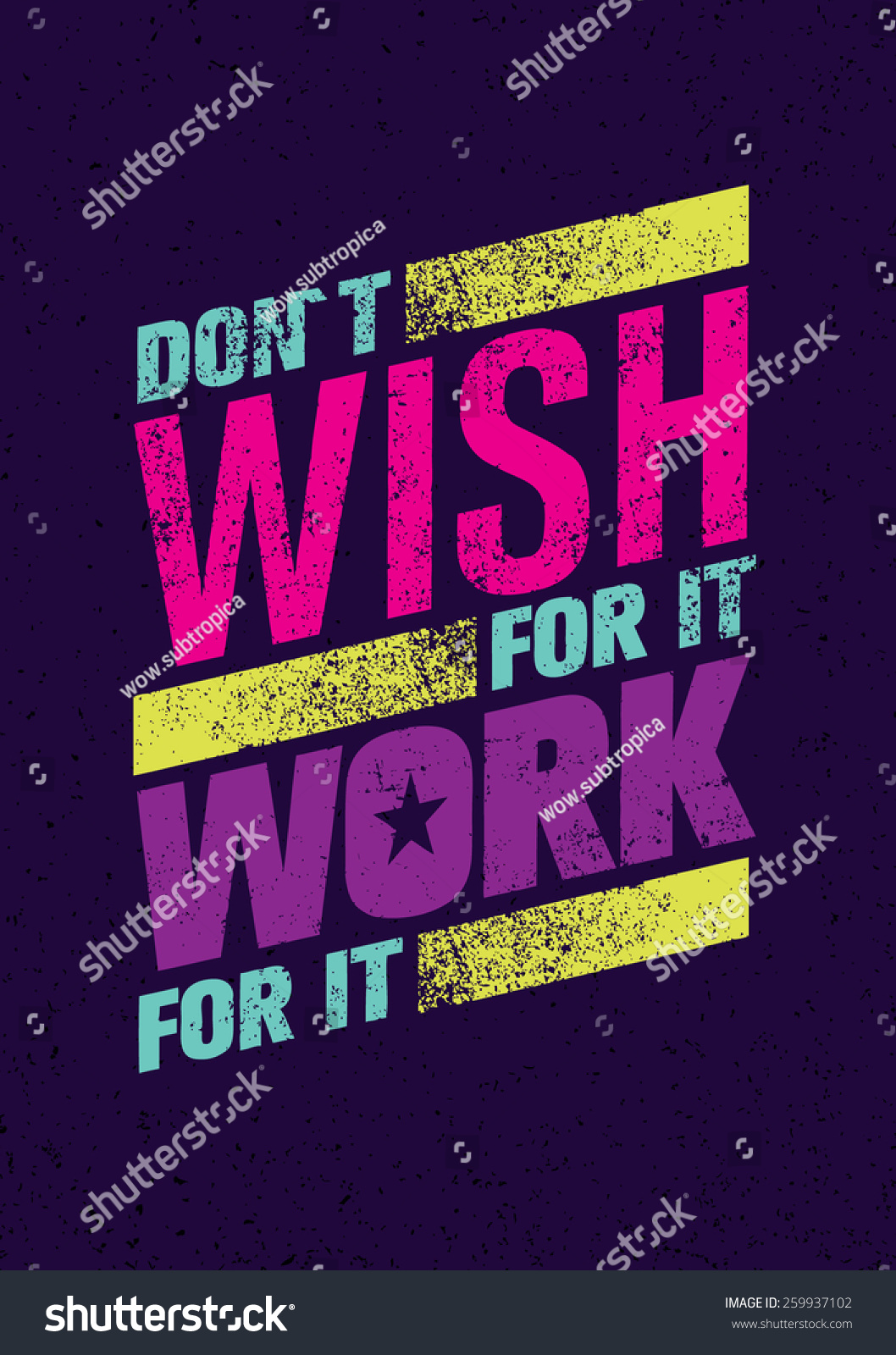 Poster design dos and donts - Don T Wish For It Work For It Creative Motivation Quote Vector