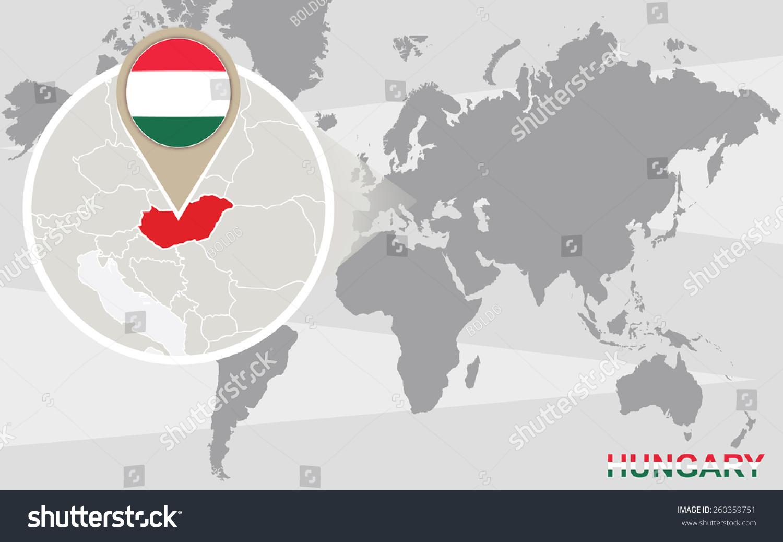 World Map Magnified Hungary Hungary Flag Stock Vector 260359751