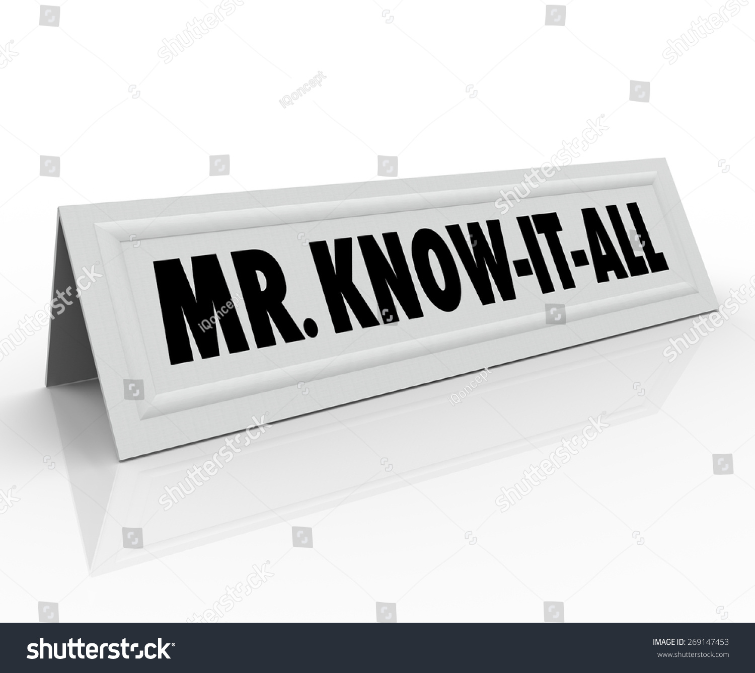 Mr. Know-It-All words on a name tent card to illustrate a  sc 1 st  Shutterstock & Mr Knowitall Words On Name Tent Stock Illustration 269147453 ...