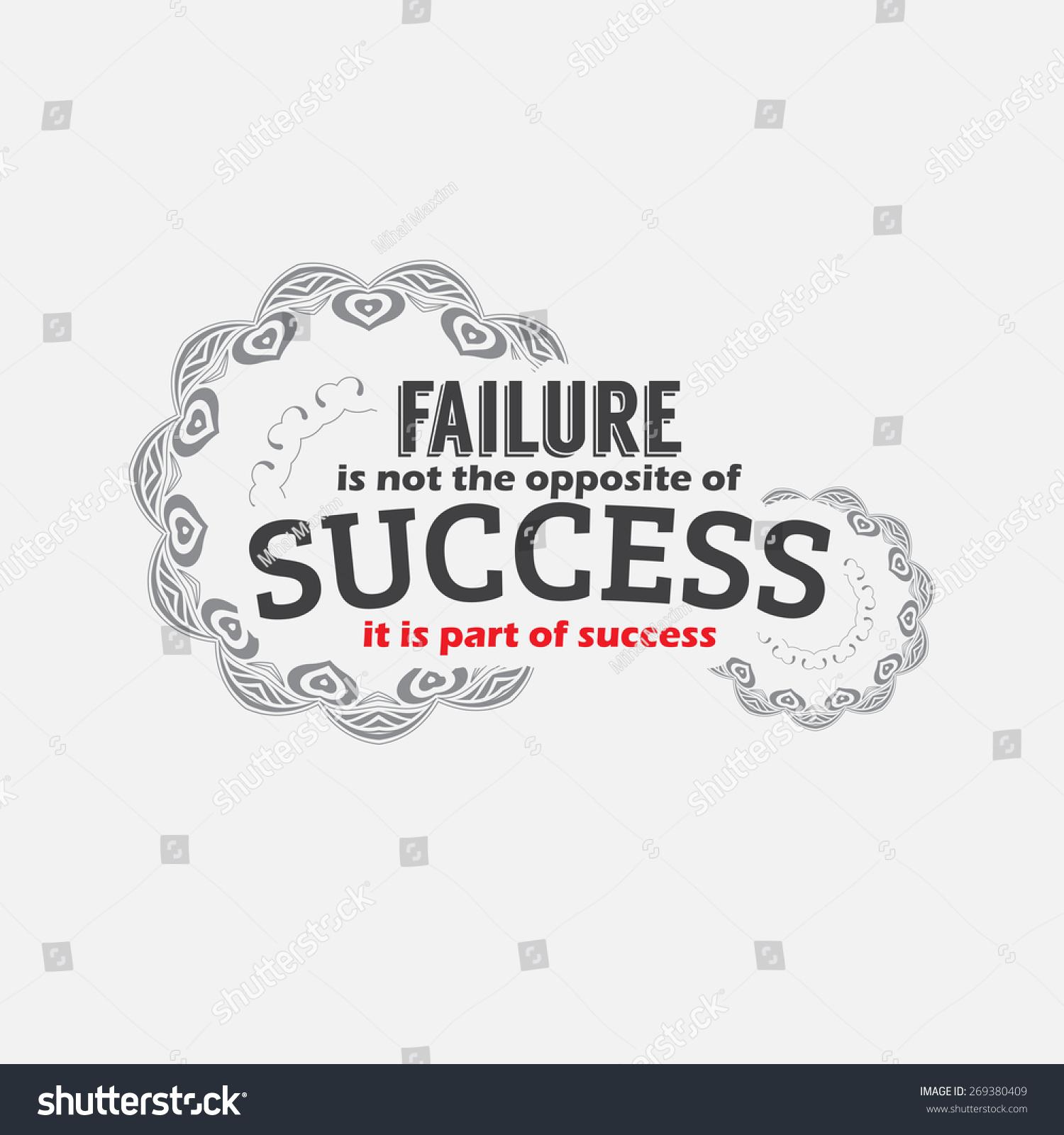 Inspirational Quotes About Failure: Failure Not Opposite Success Part Success Stock Vector