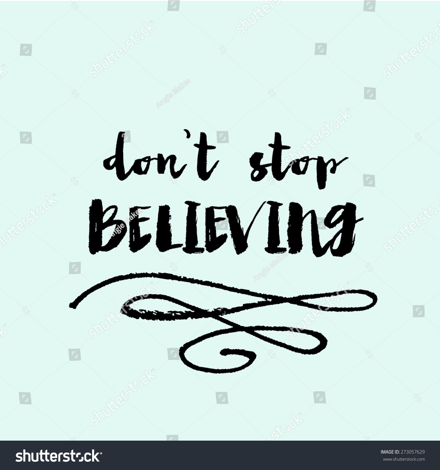 Stock Quote For T: Dont Stop Believing Quote Hand Brushed Stock Illustration