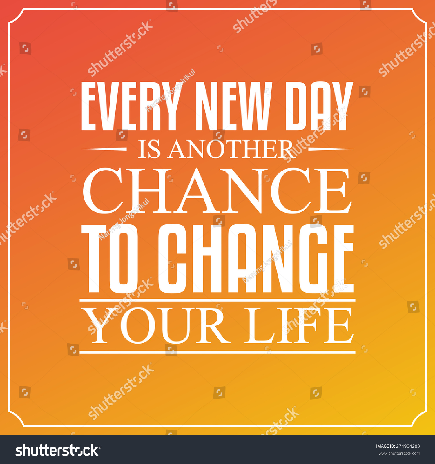 Another Day Of Life Quotes: Every New Day Another Chance Change Stock Vector 274954283