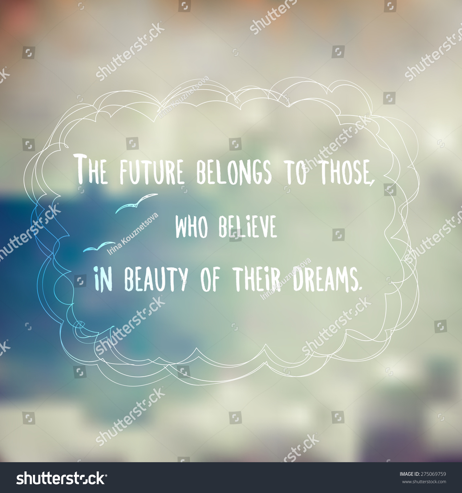 Great Inspirational Quote Background The Future Belongs Stock Vector 275069759    Shutterstock