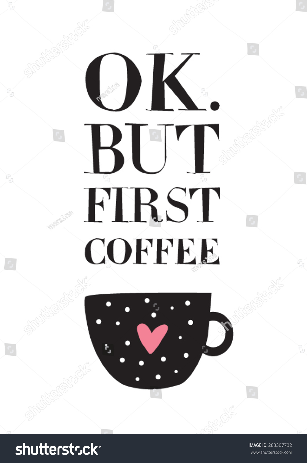 ok first coffee quote vector illustration stock vector 283307732 shutterstock. Black Bedroom Furniture Sets. Home Design Ideas