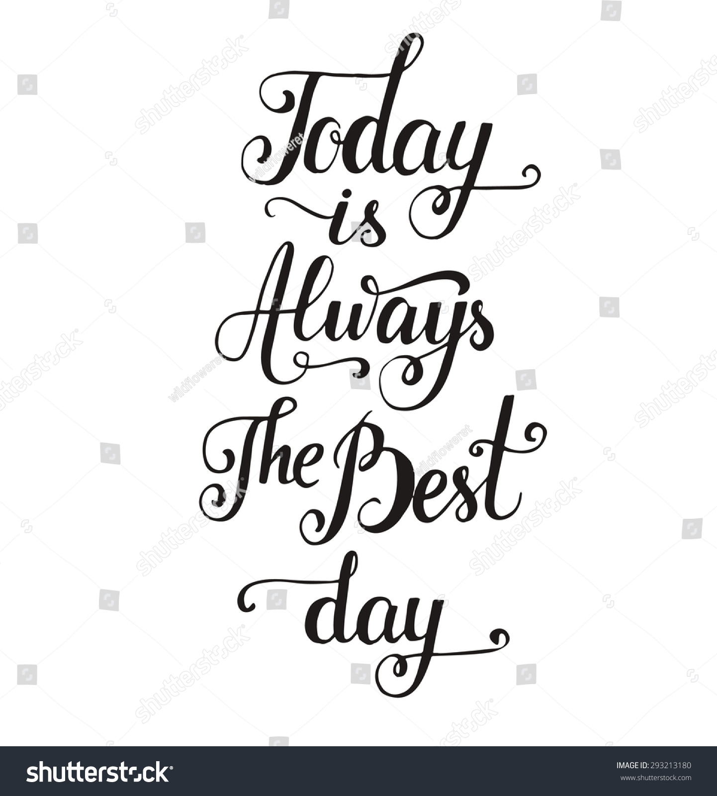 Today Is Always The Best Day. Vector Inspirational Quote. Hand