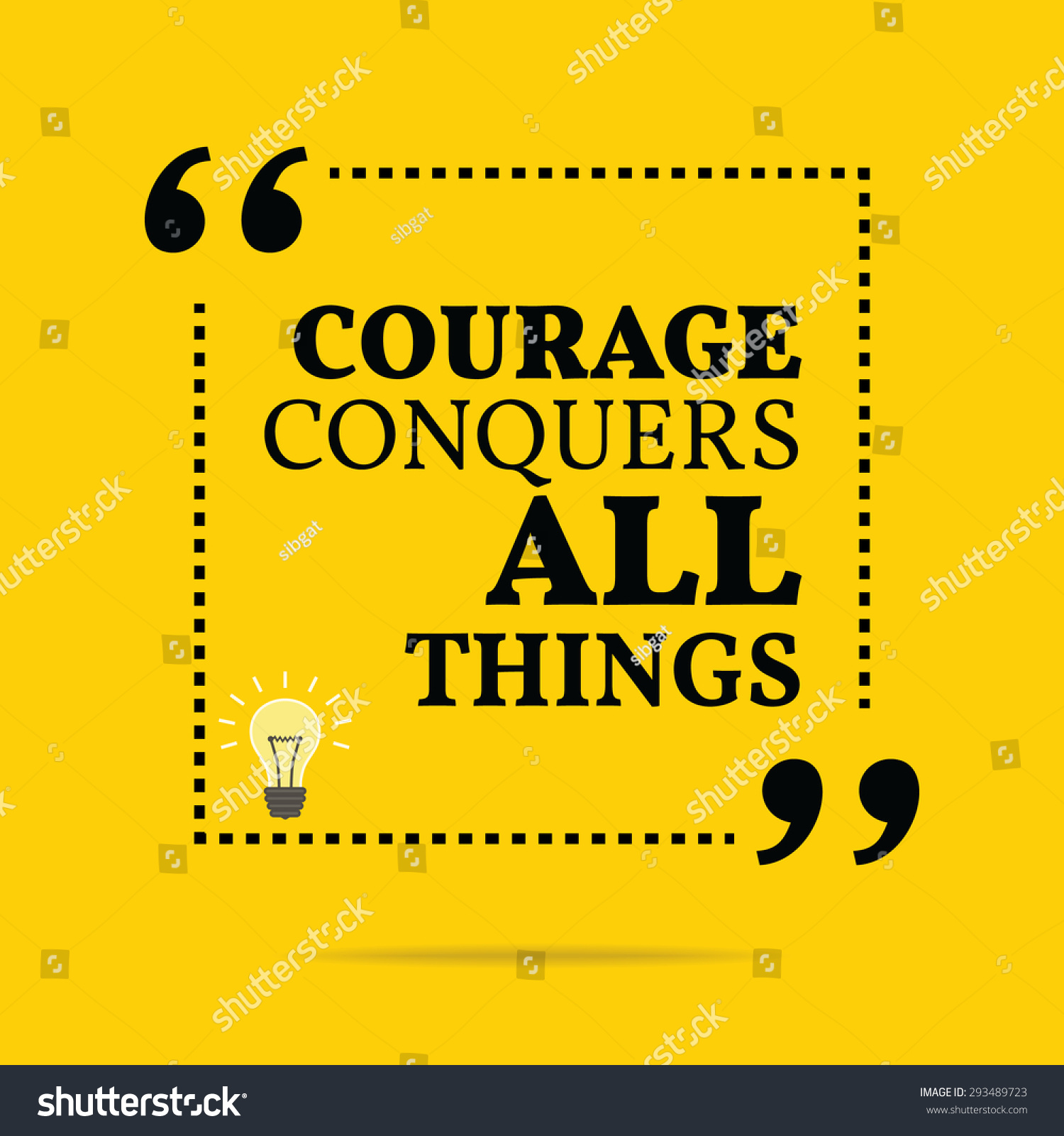 inspirational motivational quote courage conquers all