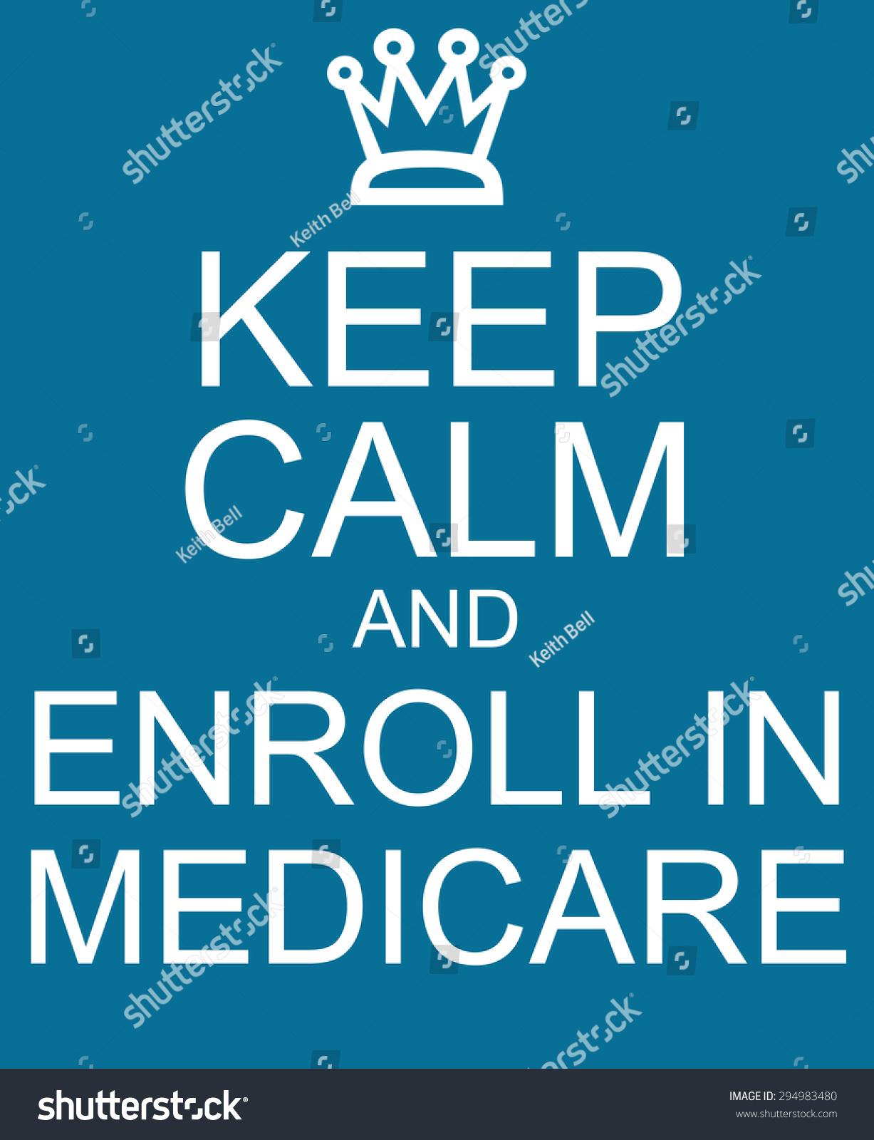 keep calm enroll medicare blue sign stock illustration 294983480