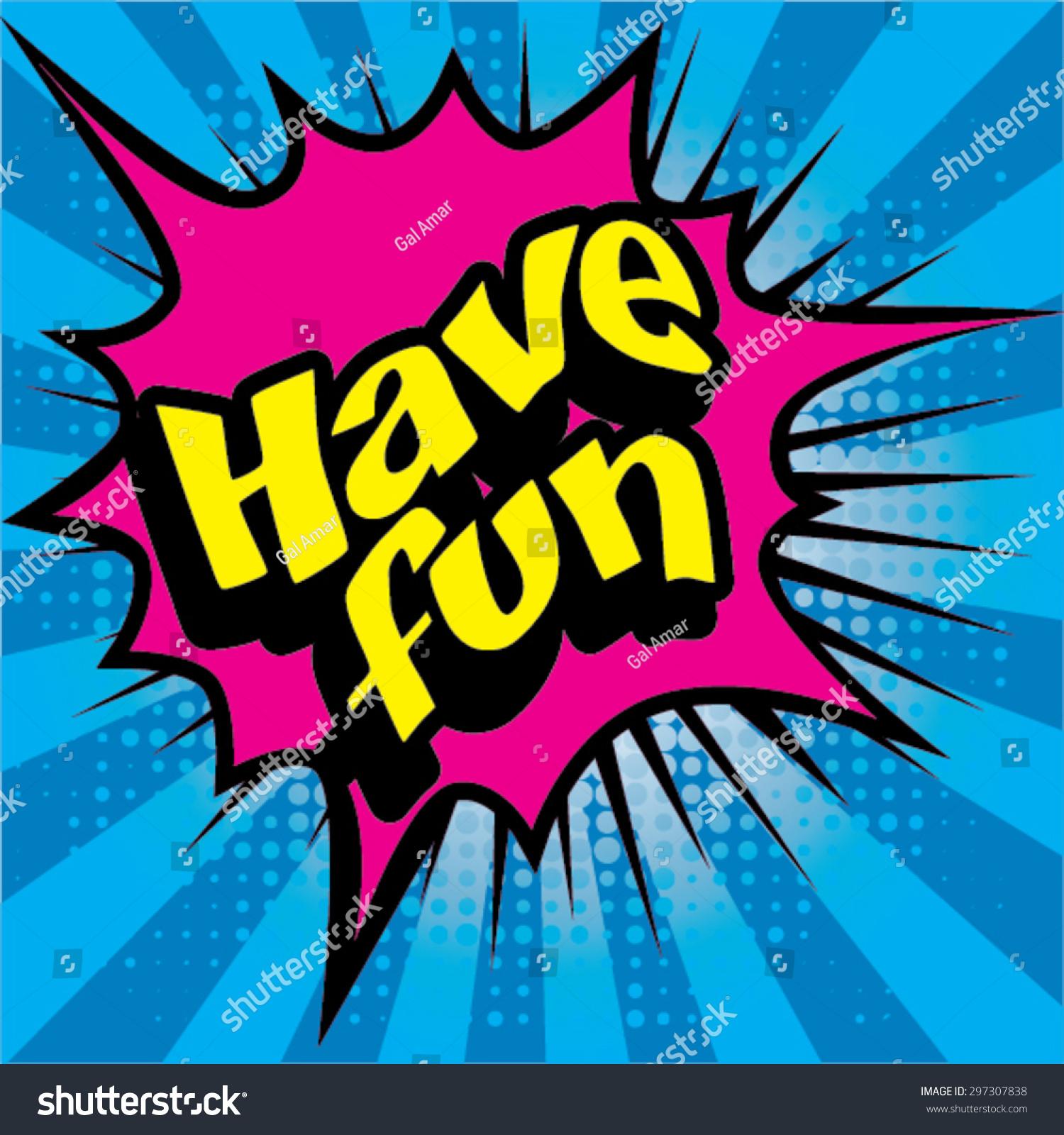 Pop Art Comics Icon Have Fun Stock Vector 297307838 - Shutterstock