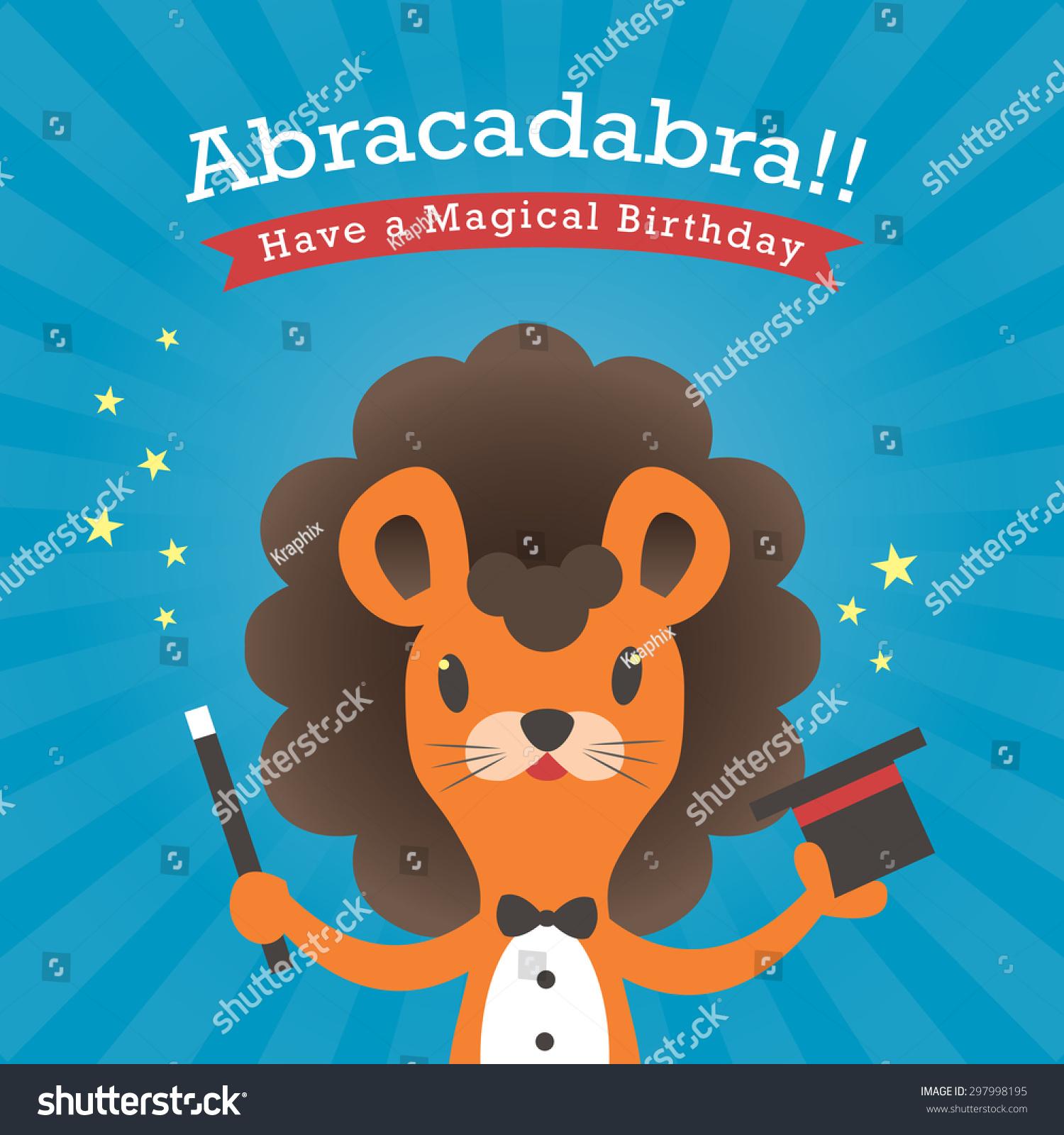 Happy Birthday Card Lion Cartoon Abracadabra Stock Vector