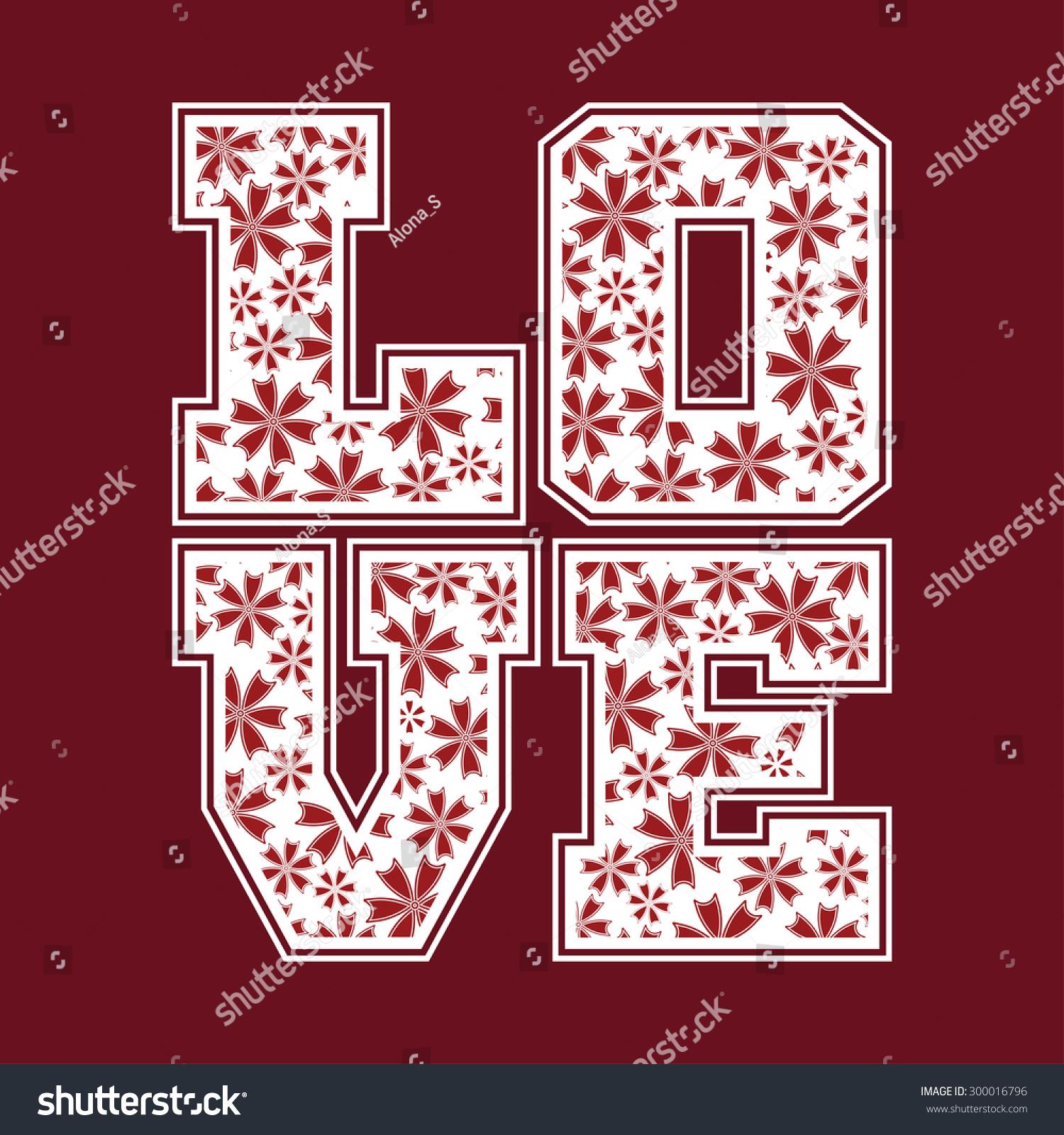 Shirt design card - Love Print Floral Letters Design Card Typography Decorative Emblem Women T