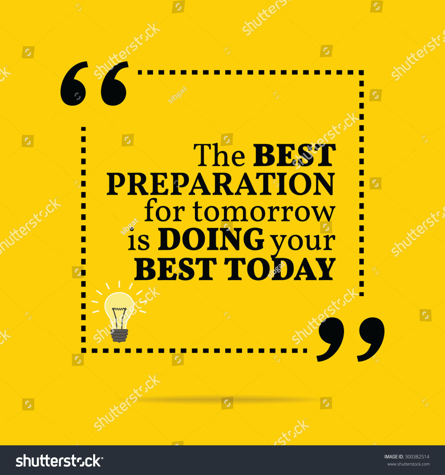 Quotes About Doing Your Best Inspirational Motivational Quote Best Preparation Tomorrow Stock