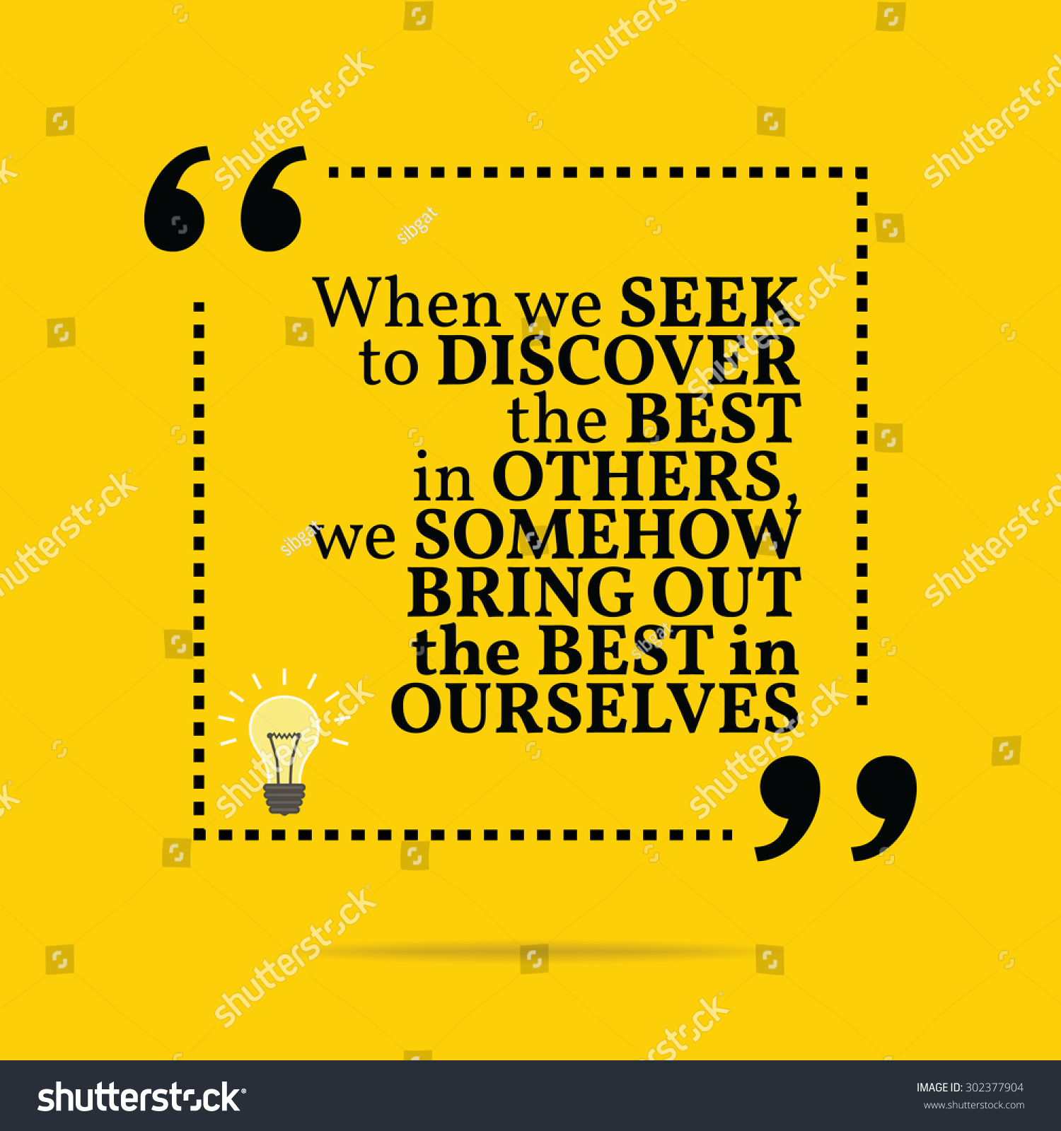 Inspirational Motivational Quote. When We Seek To Discover The Best In Others...