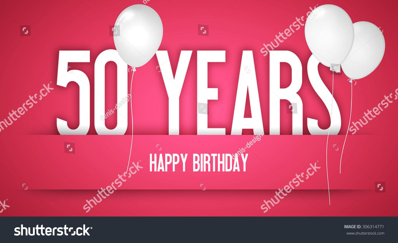 50 Years Birthday Card Balloons Illustration 306314771 – 50 Years Birthday Greetings