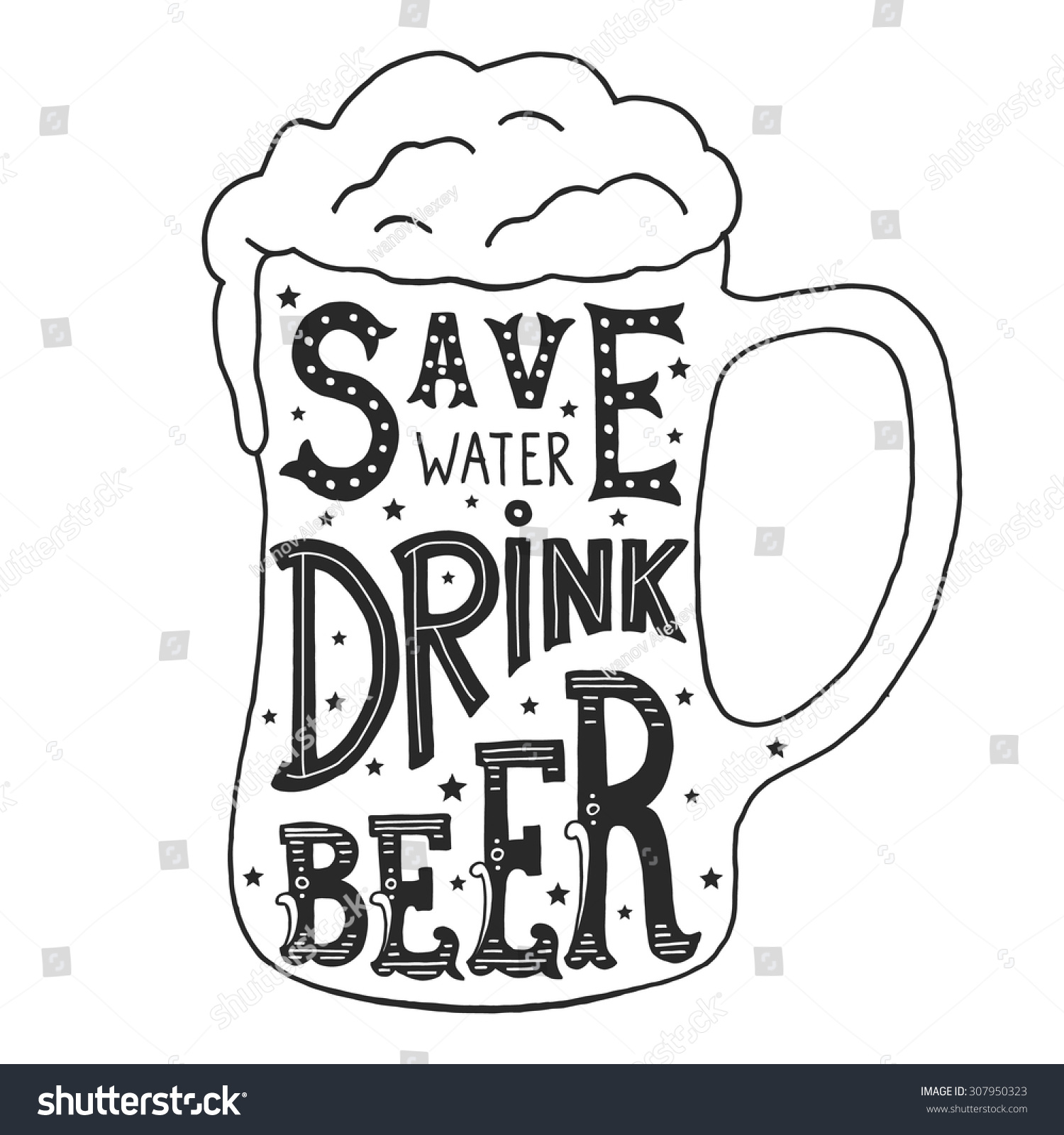 Poster design on save water - Save Water Drink Beer Handmade Typographic Art For Poster Print Greeting Card T Shirt Apparel