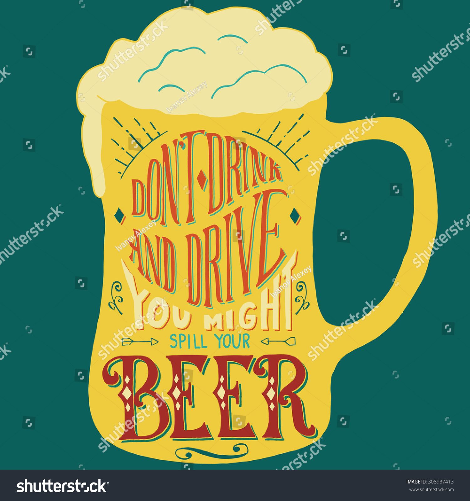 Poster design handmade - Don T Drink And Drive You Might Spill Your Beer Handmade Typographic Art For