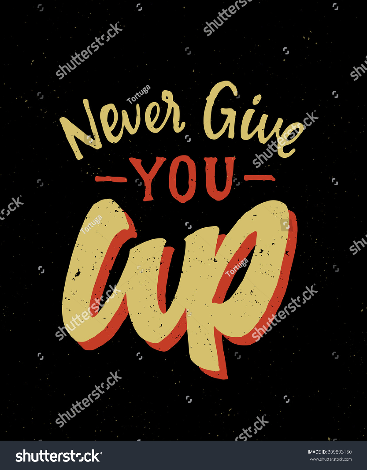 Never Give Vintage Hand Made Lettering Stock Vector 309893150 ...