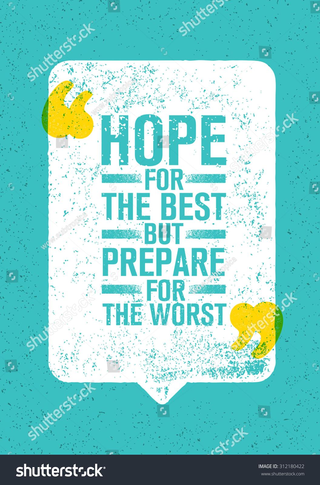 Hope Best Prepare Worst Inspiring Creative Stock Vector Royalty