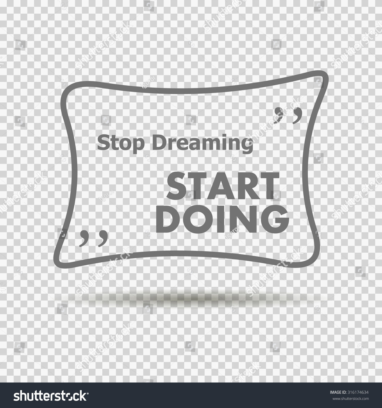 Inspiring Work Quotes Wise Inspiring Sentence Quotes Stop Dreaming Stock Vector
