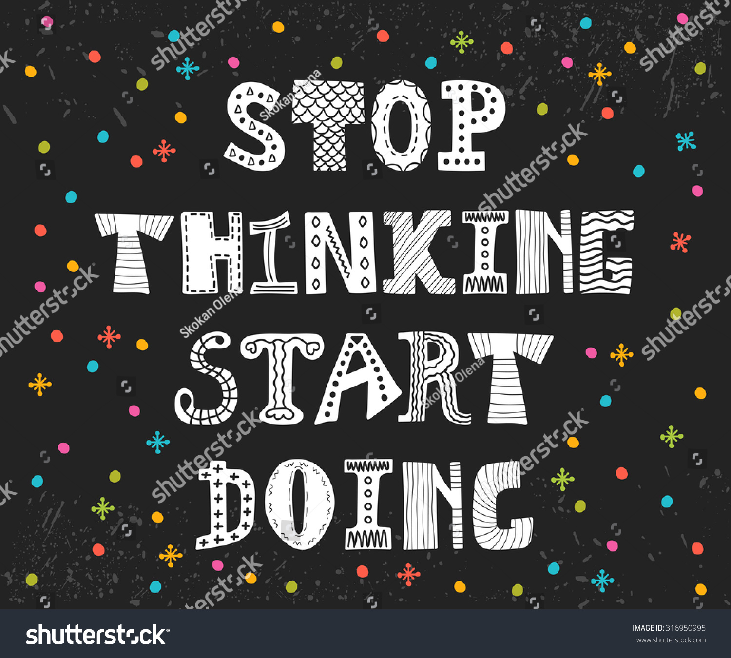 Stop Thinking Start Doing. Inspirational Quote. Motivational Postcard With  Decorative Elements. Vector Illustration