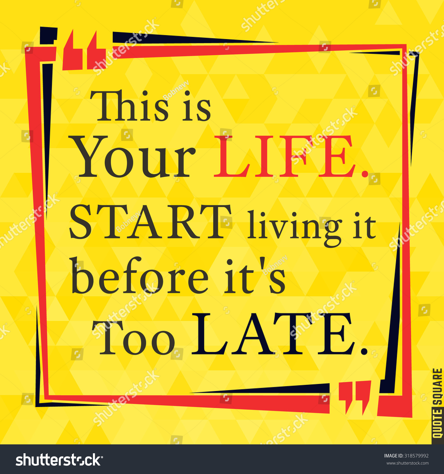 This Is Your Life Quote Quote Motivational Square Inspirational Quote Text Stock Vector
