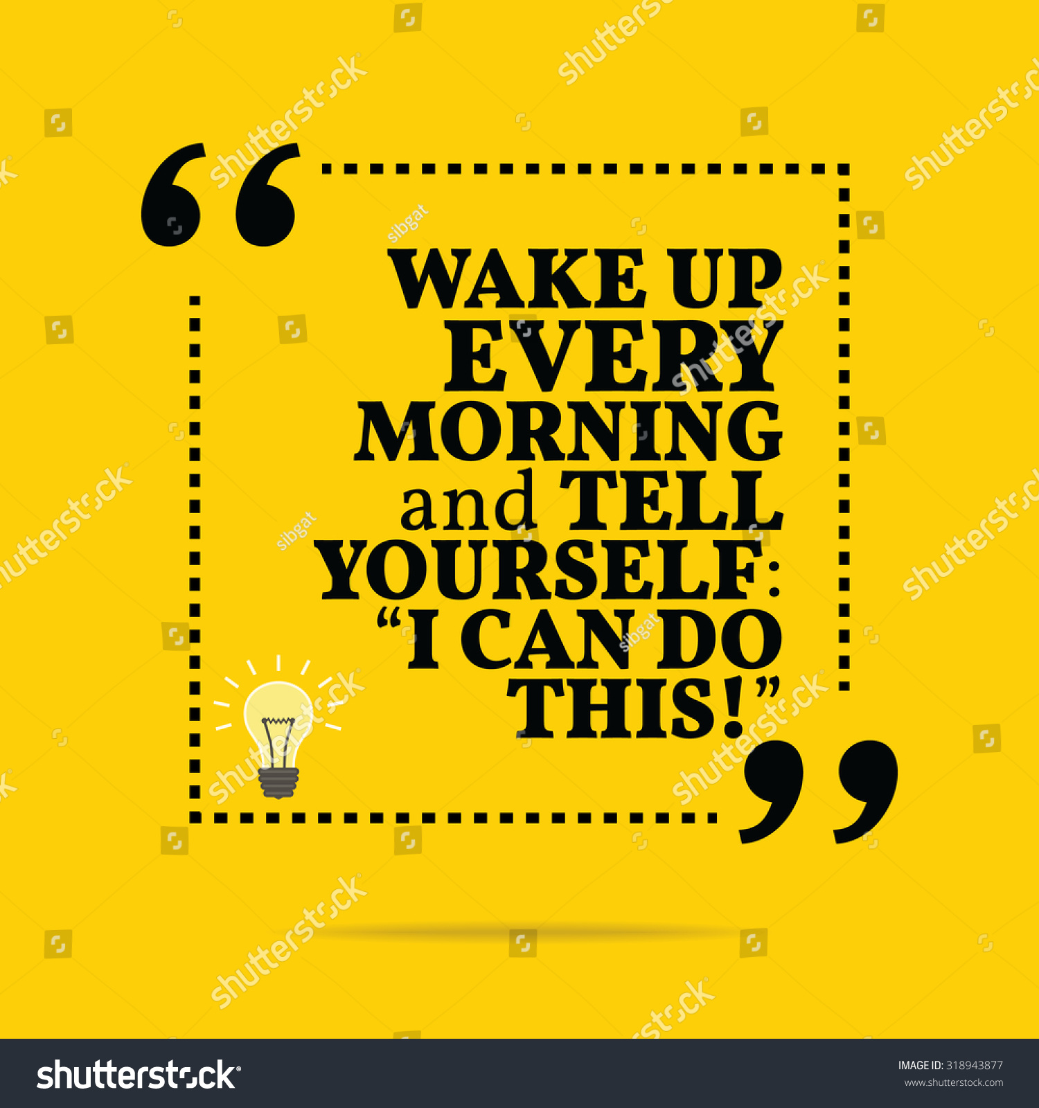 inspirational motivational quote wake up every morning