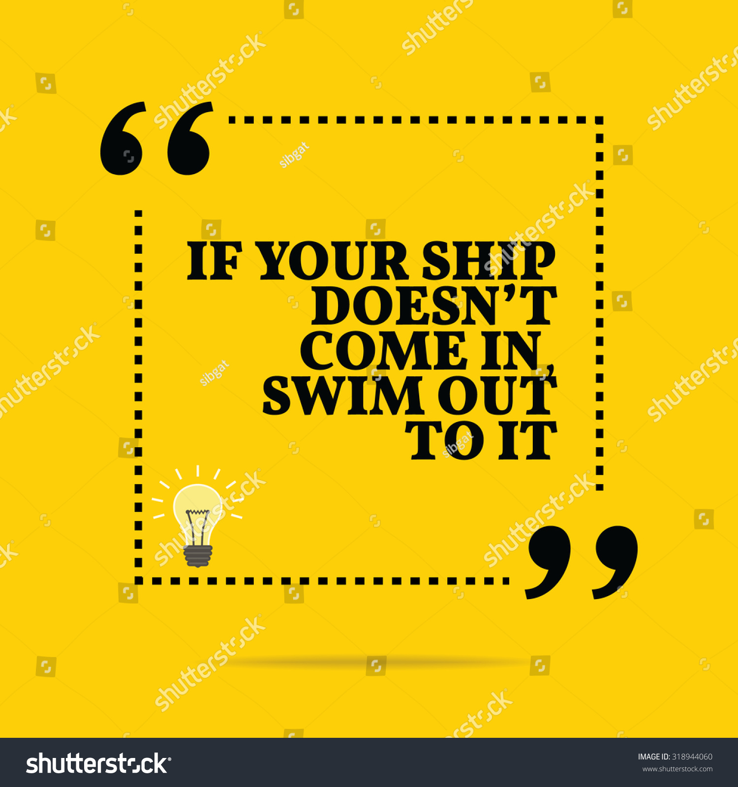 Simple Typography Spells Out A Powerful Motivation For: Inspirational Motivational Quote Your Ship Doesnt Stock