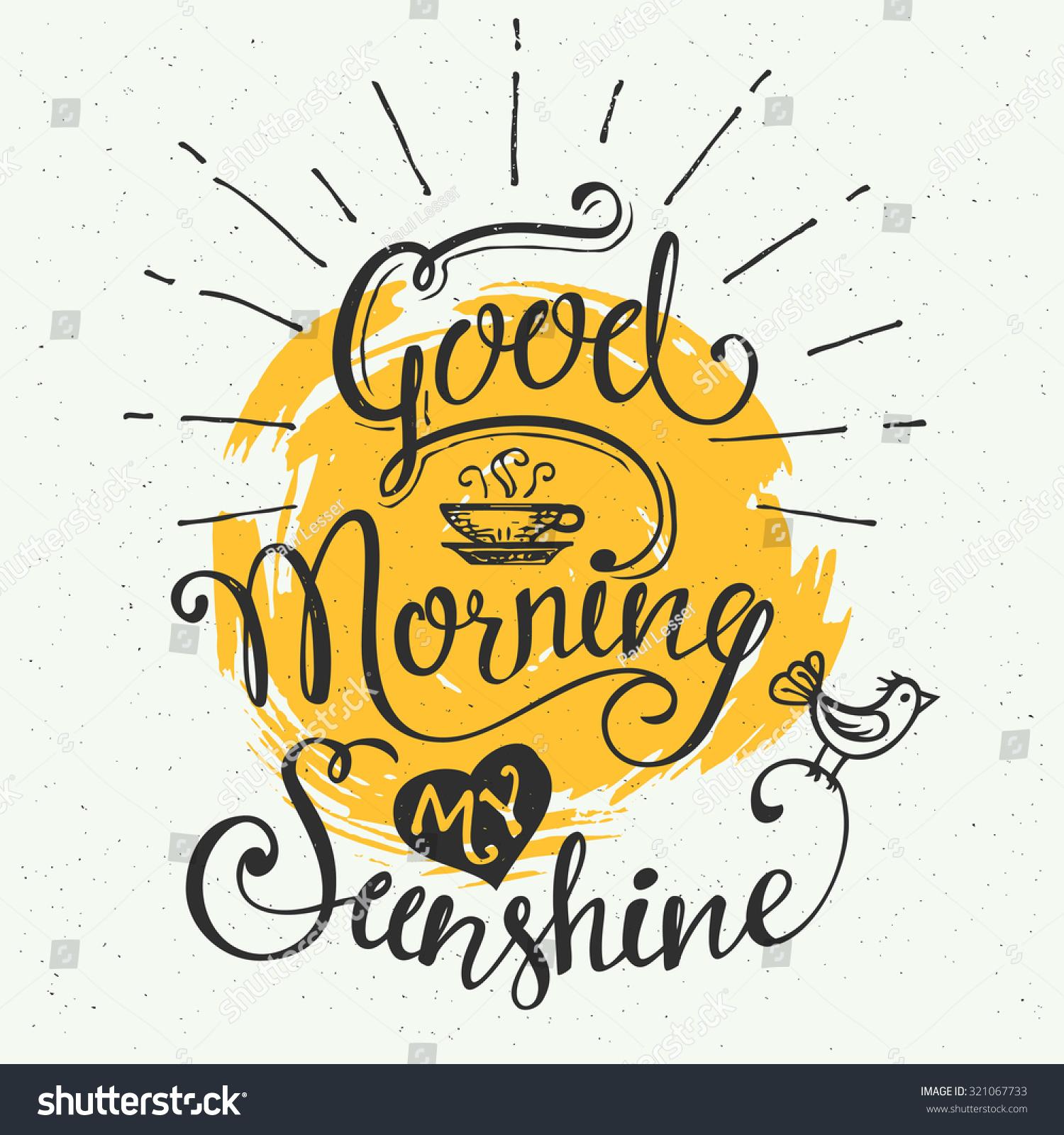 Good morning my sunshine hand drawn typographic design