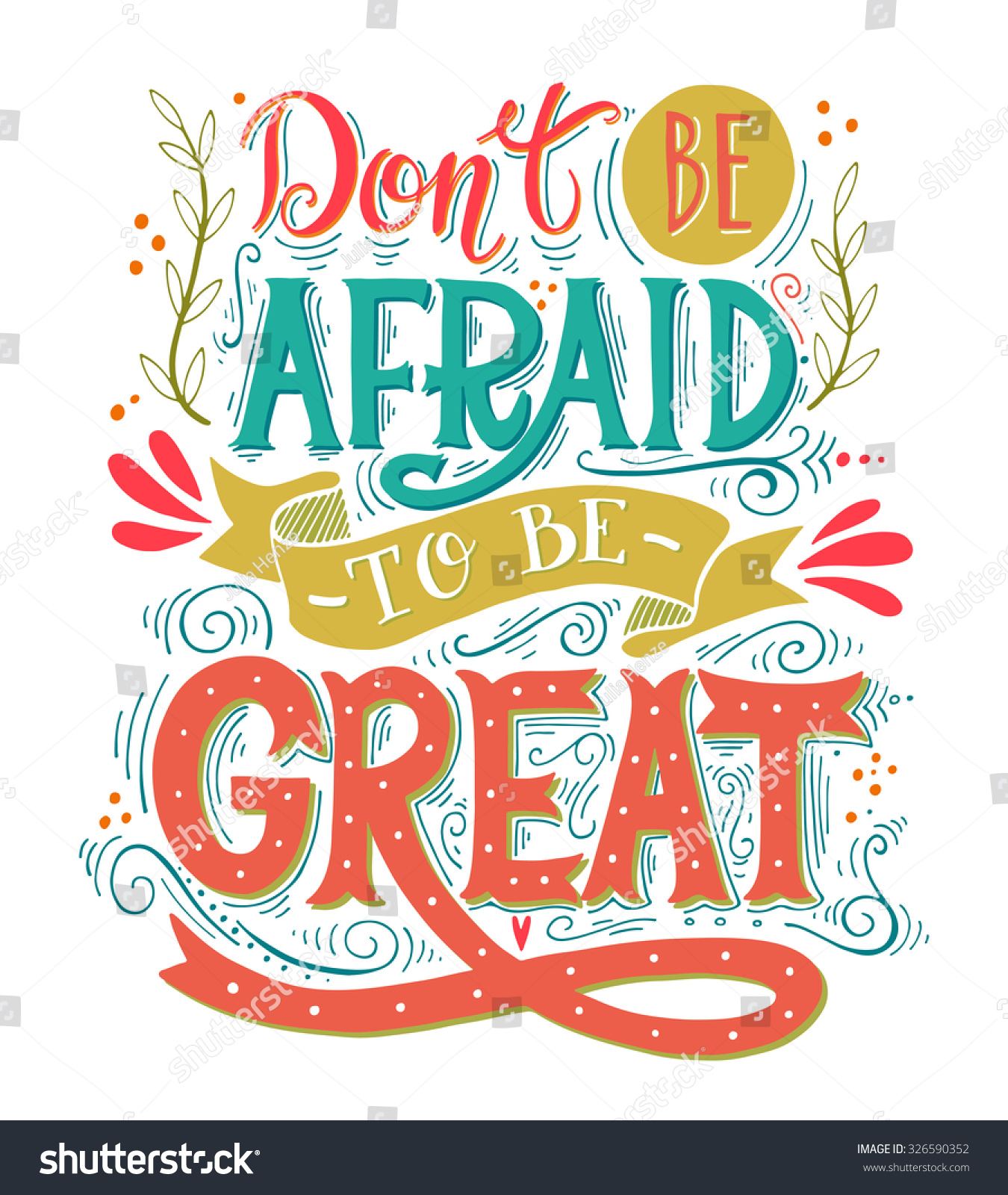 Be Great Quotes: Dont Be Afraid Be Great Quote Stock Vector 326590352