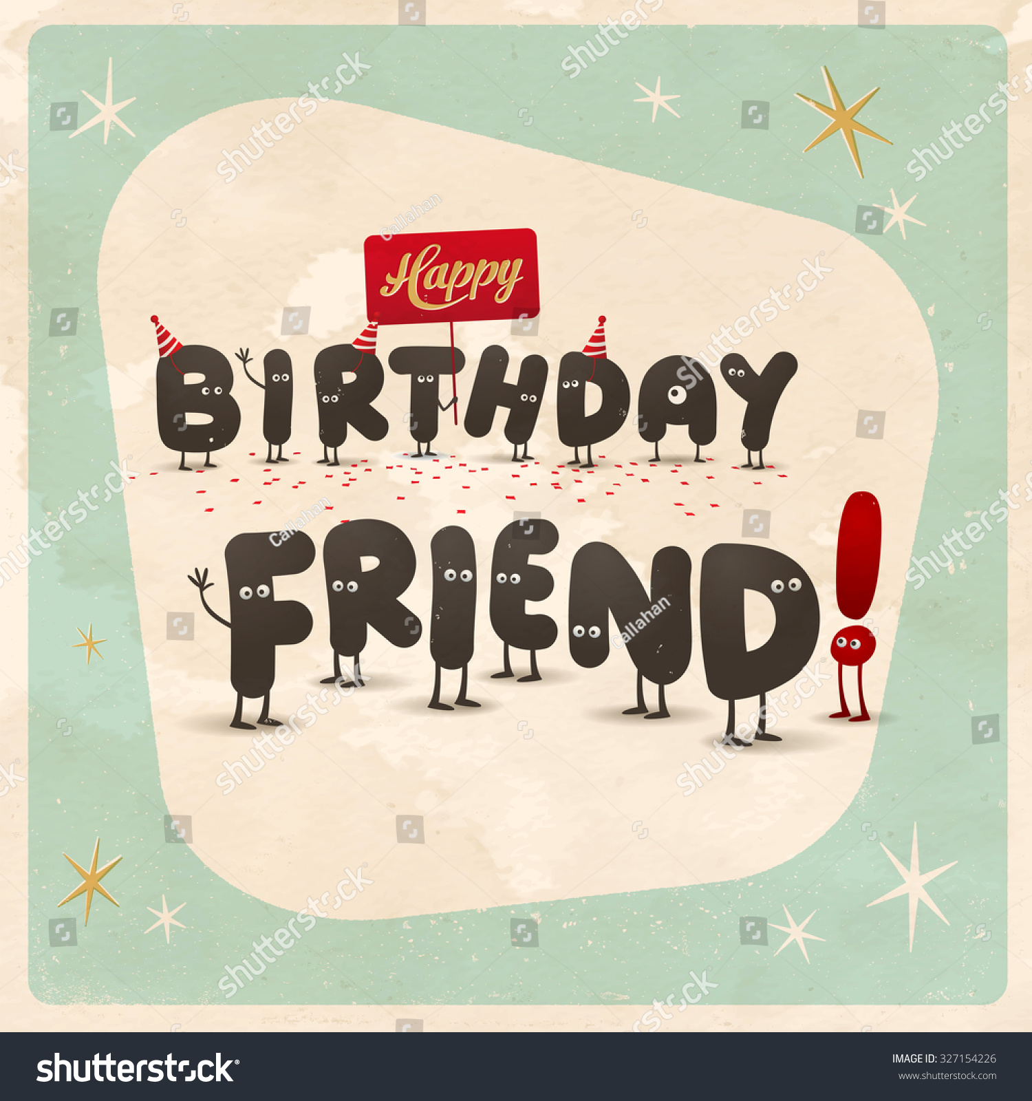 Vintage style funny Birthday Card Happy Birthday Friend Editable grunge effects can be easily removed for a brand new clean sign