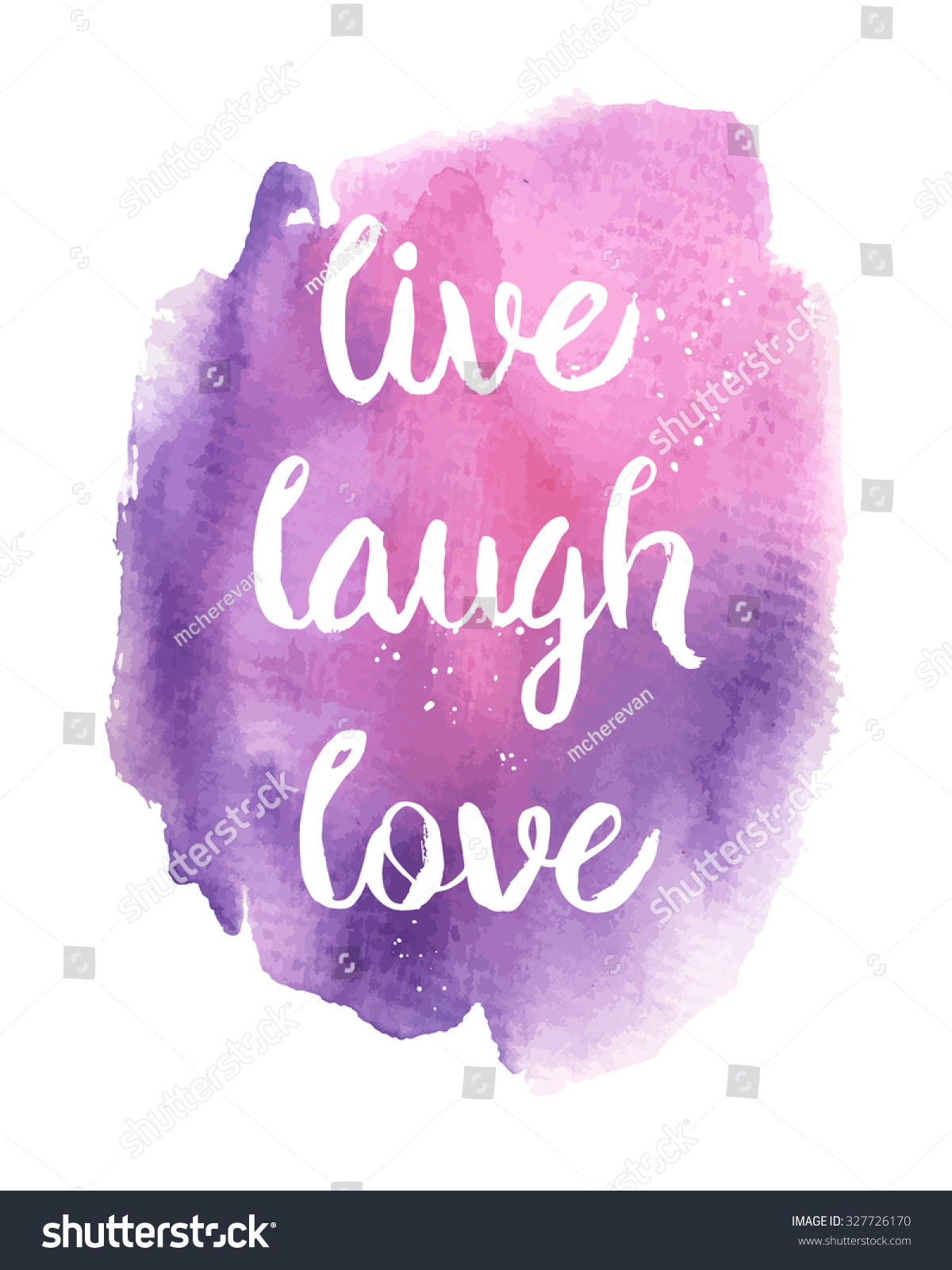 Live Laugh Love Inspirational Motivational Quote Stock