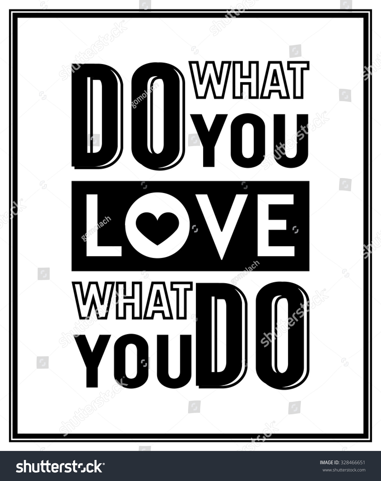 Do What You Love Love What You Do Quote Stunning Do What You Love Love What Stock Vector 328466651  Shutterstock