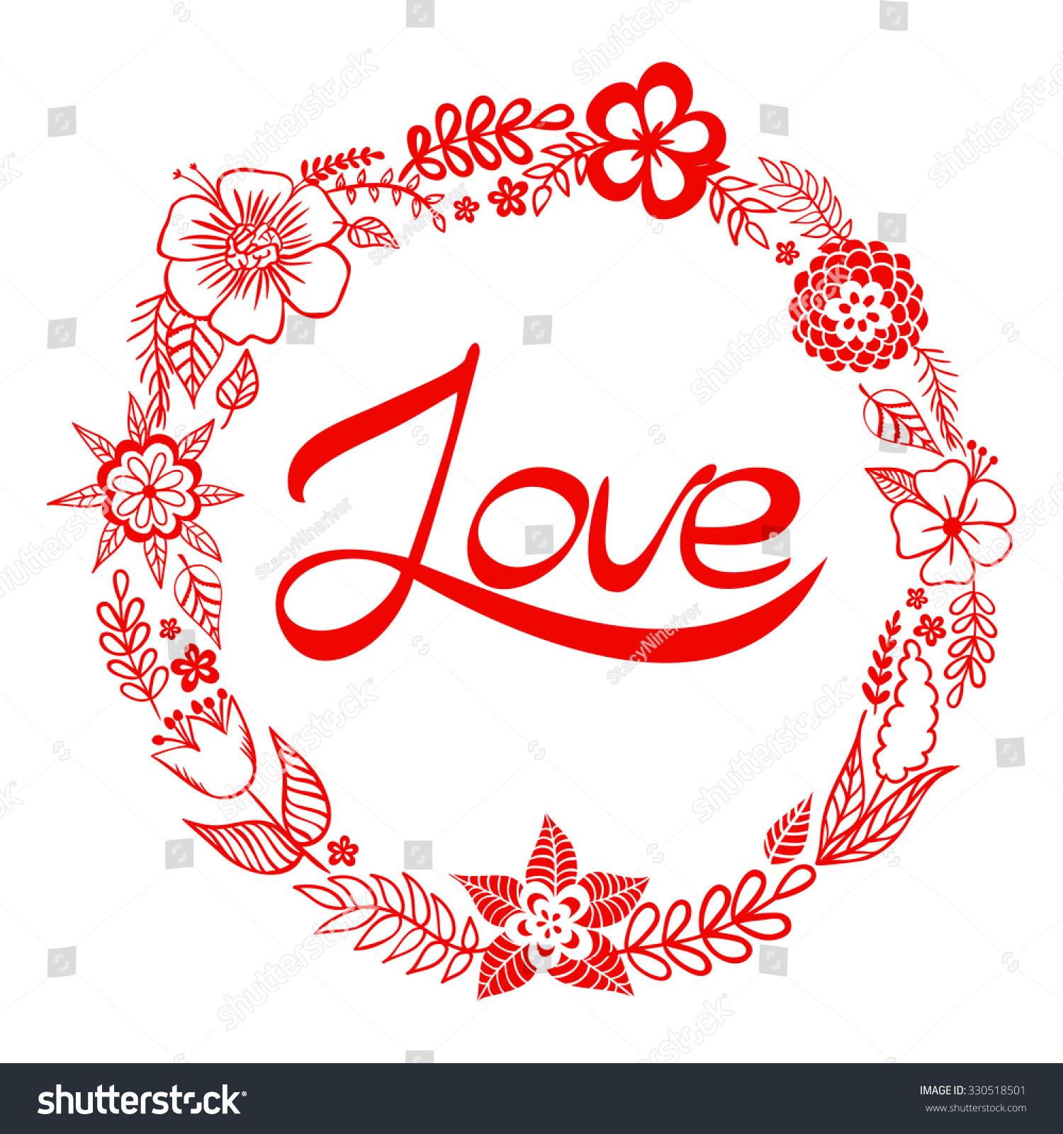 Love lettering in floral frame. Wedding invitation design. Happy ...