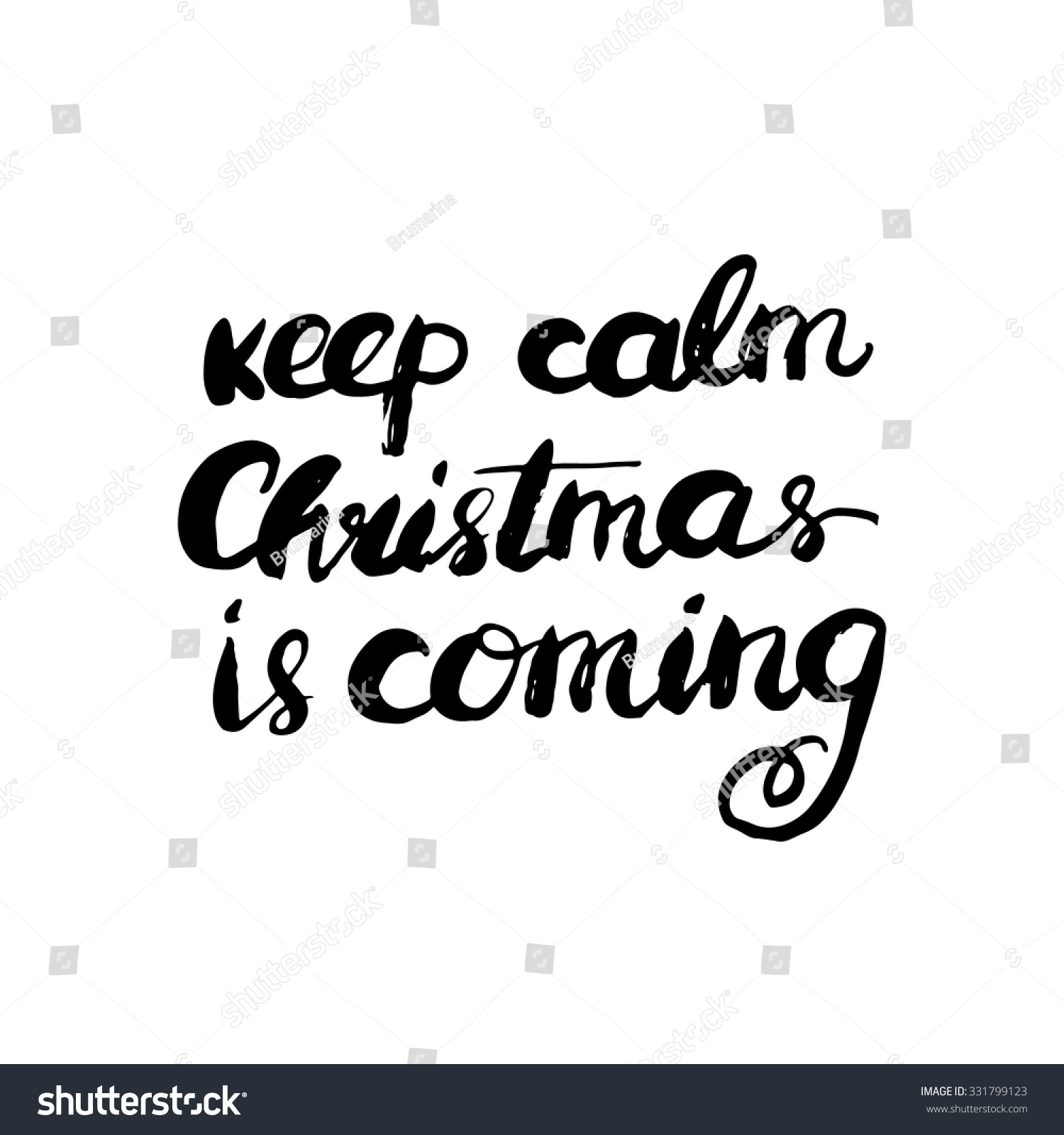 Keep Calm Christmas Coming Hand Lettered Stock Vector (Royalty Free ...