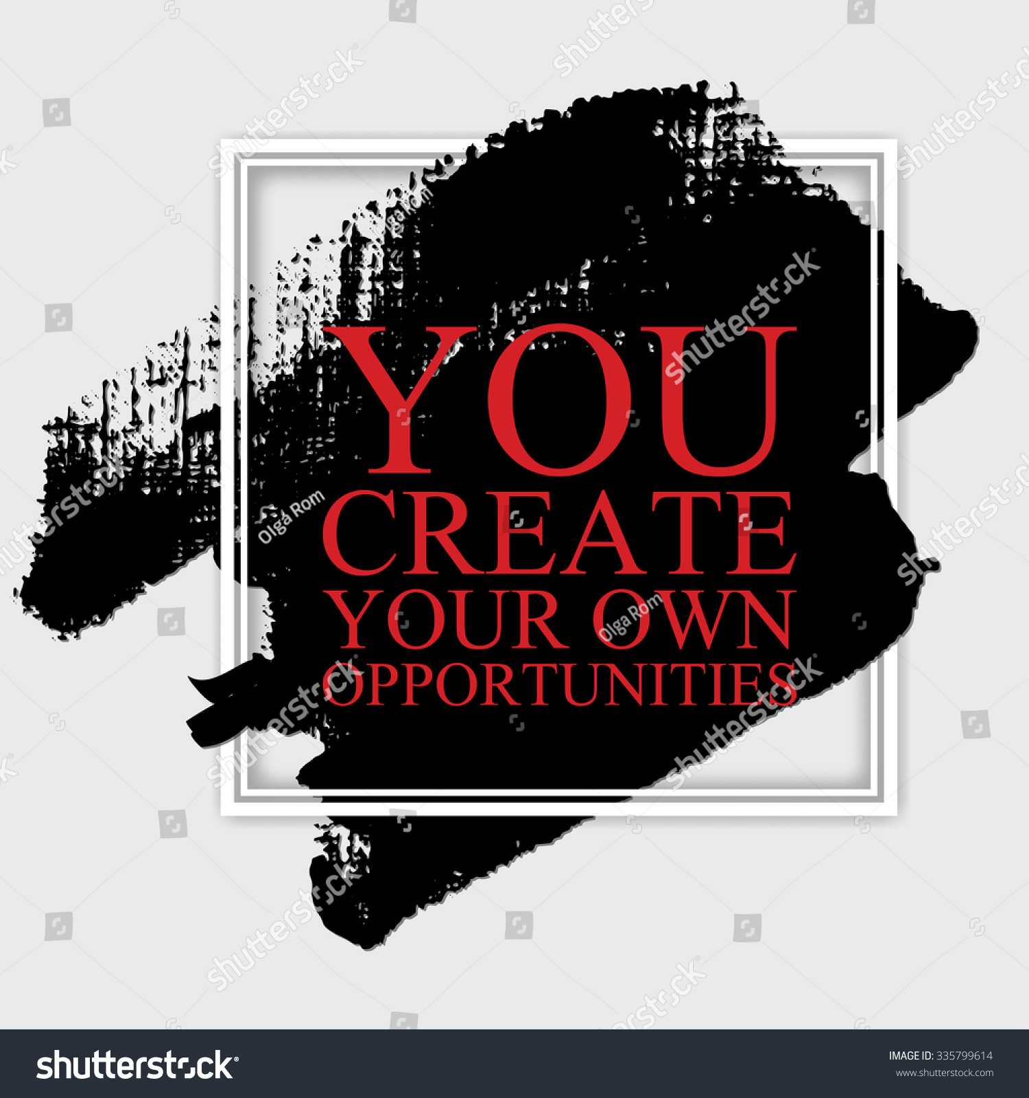 Inspirational Quotes Motivation: You Create Your Own Opportunities