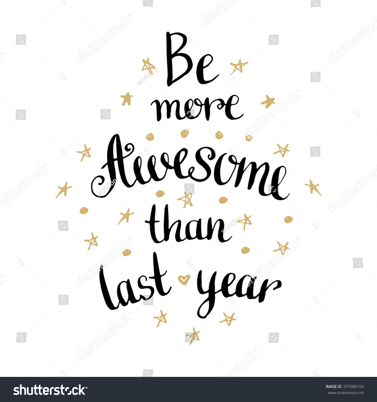 Be More Awesome Than Last Year Stock Vector (Royalty Free) 337006154 ...