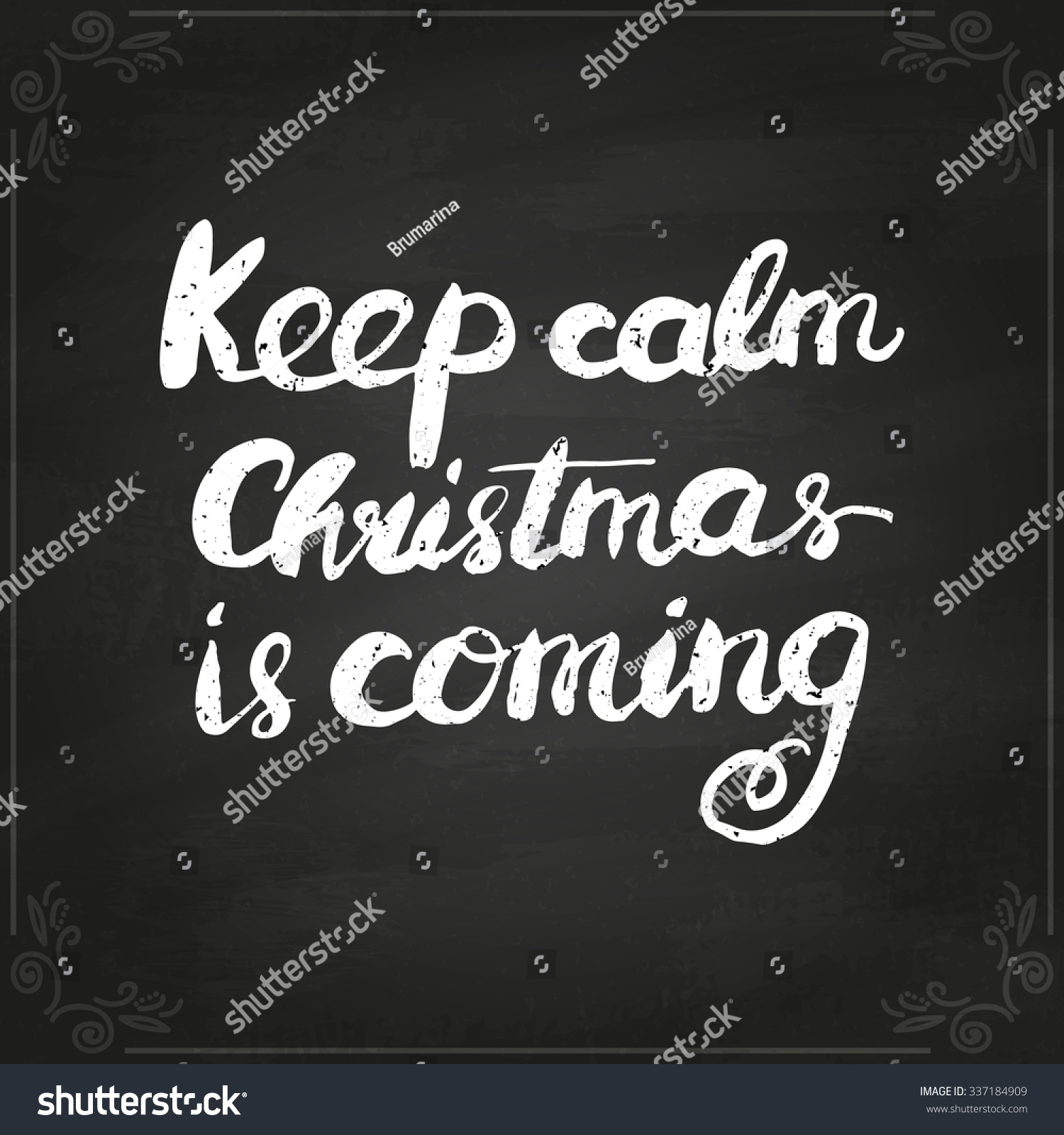 Royalty-free Keep calm Christmas is coming. Hand… #337184909 Stock ...