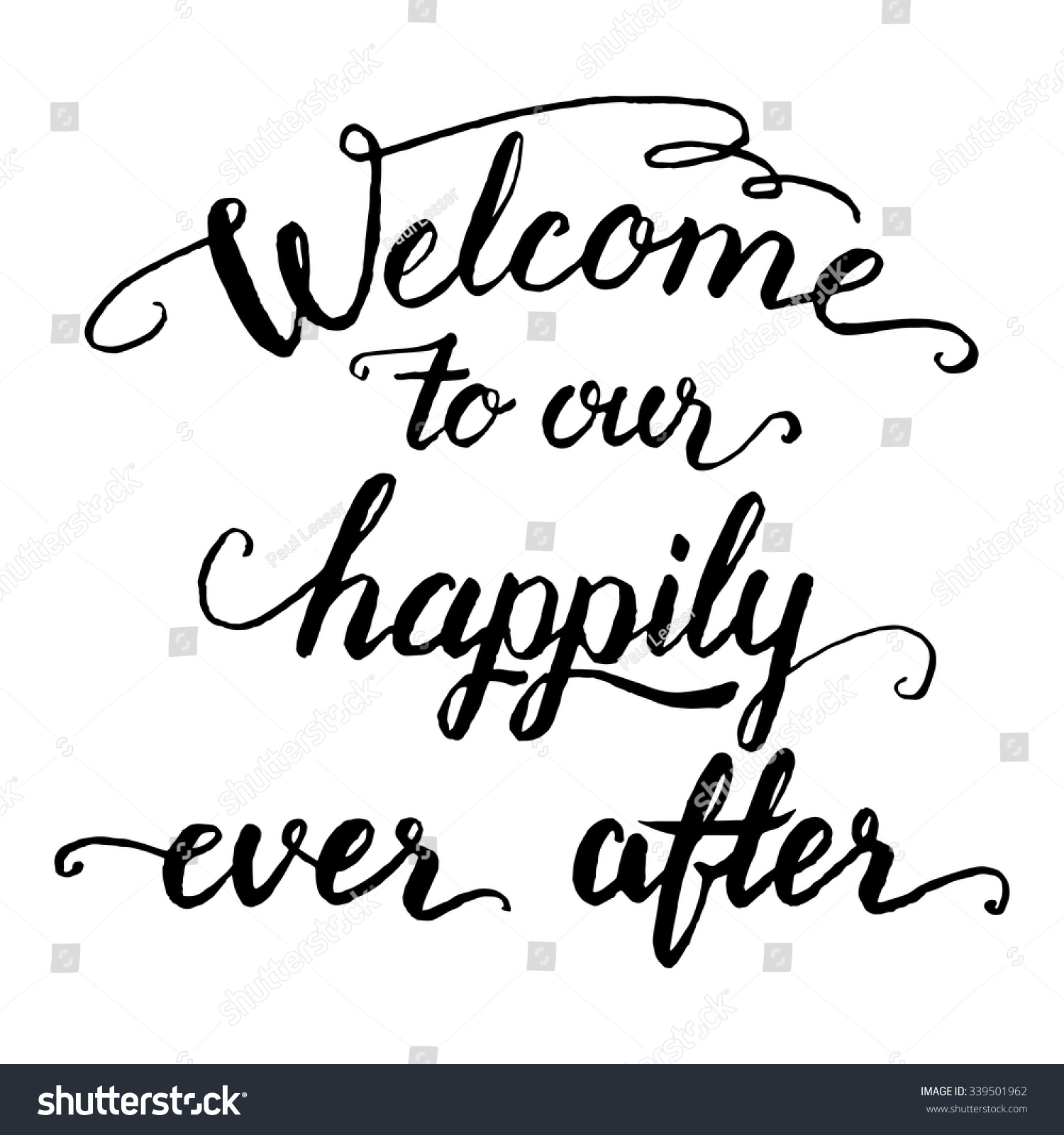 Welcome our happily ever after wedding stock vector Calligraphy and sign