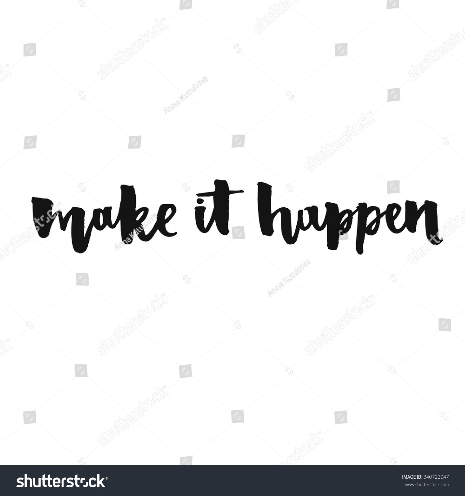 Make it happen inspirational quote positive saying