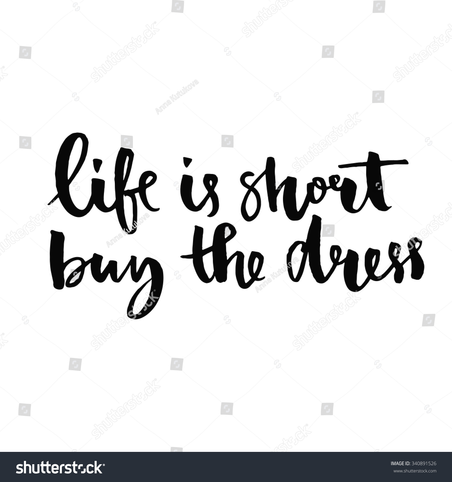 Short Positive Quotes Life Short Buy Dress Positive Quote Stock Vector 340891526