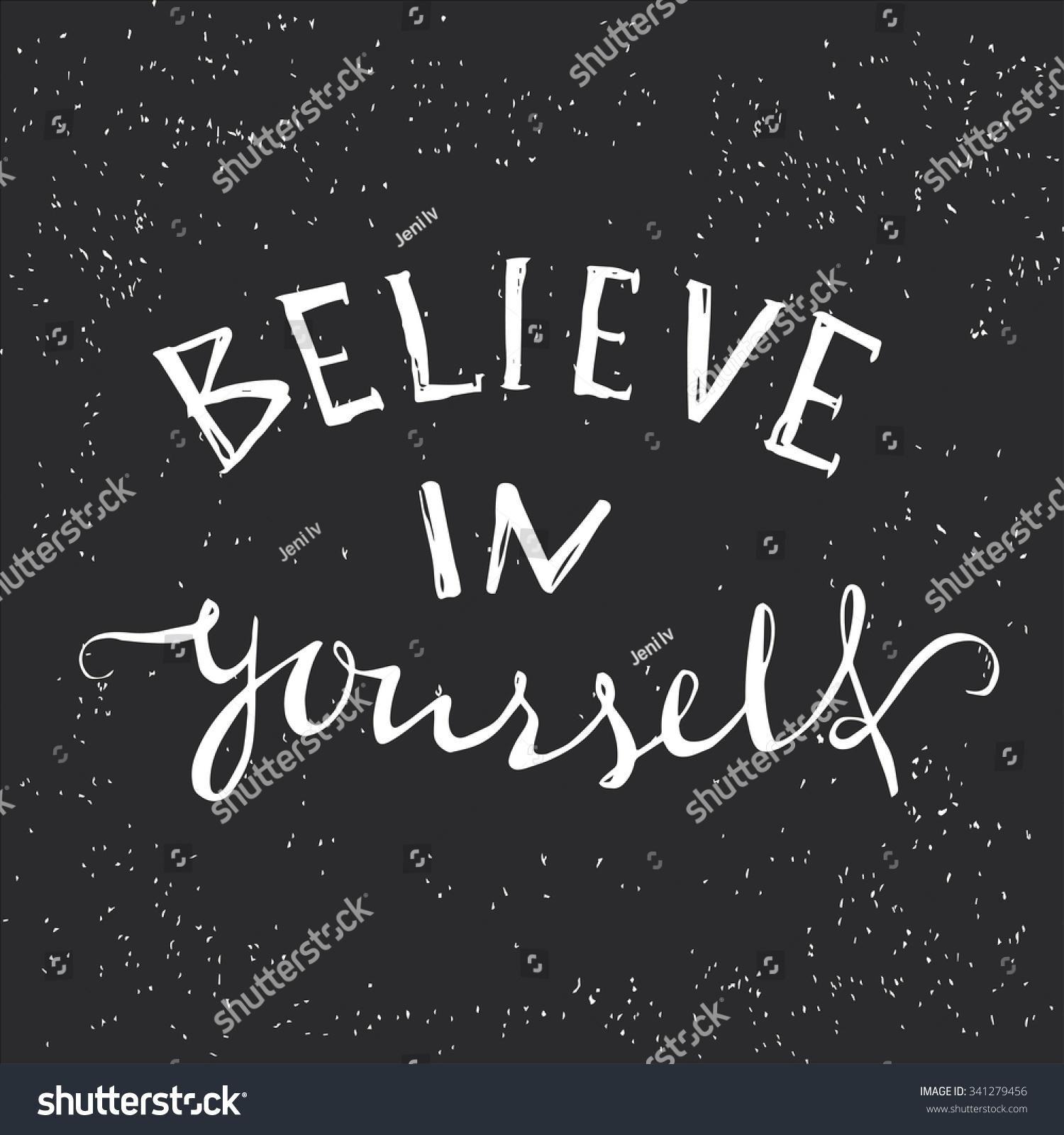 Believe yourself tshirt design handdrawn lettering stock vector believe in yourself t shirt design handdrawn lettering hand print letters biocorpaavc Choice Image