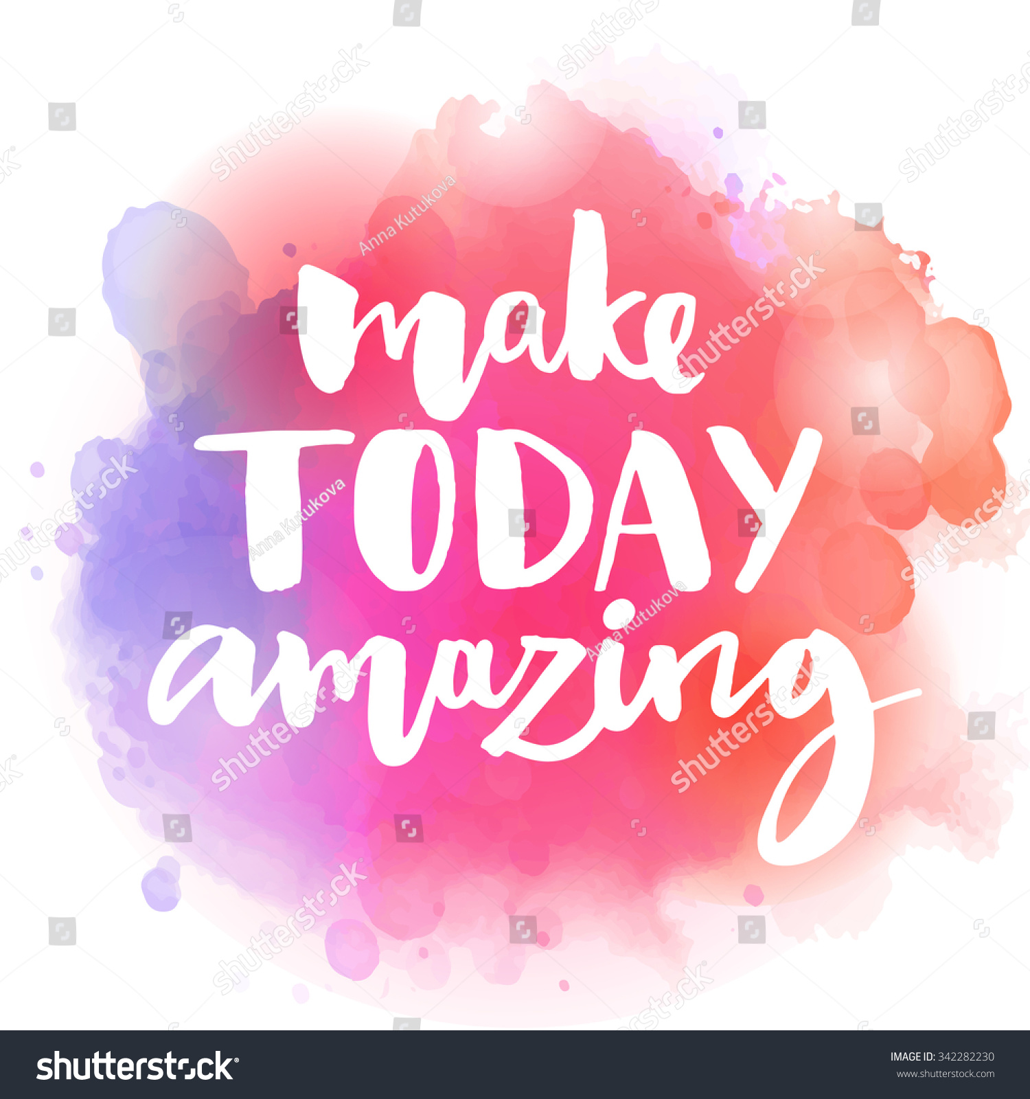 colourful Love Quotes Wallpaper : Make Today Amazing Inspirational Quote colorful Stock Vector 342282230 - Shutterstock