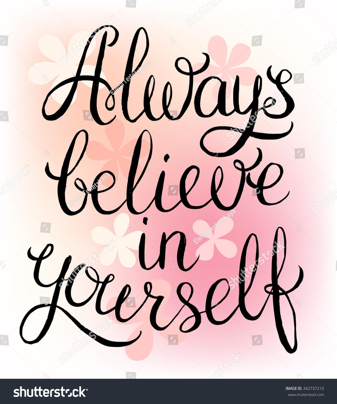 Believe In Yourself Quotes: Always Believe Yourself Inspirational Quote Handwritten