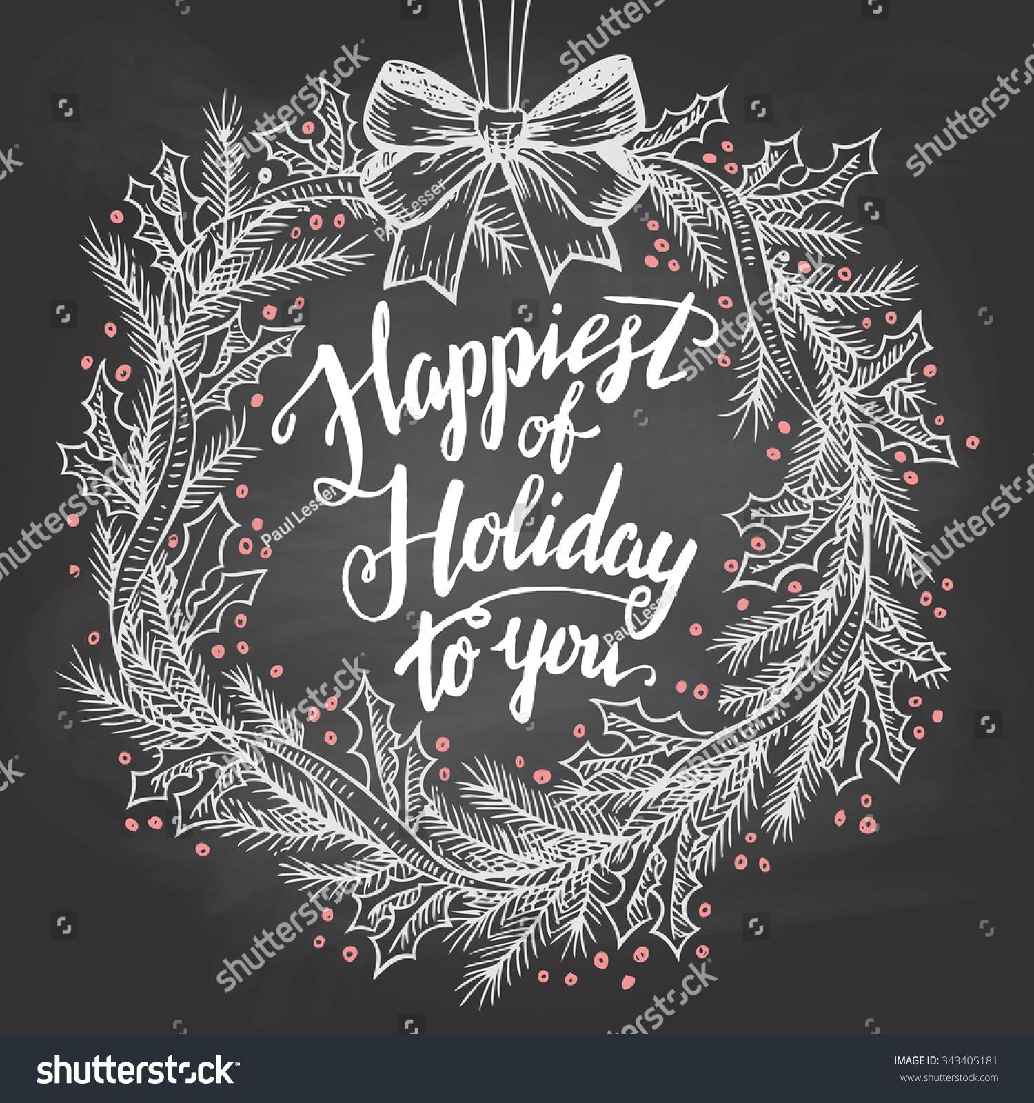 Christmas Chalkboard Art.Happiest Holiday You Calligraphy Quote Christmas Stock